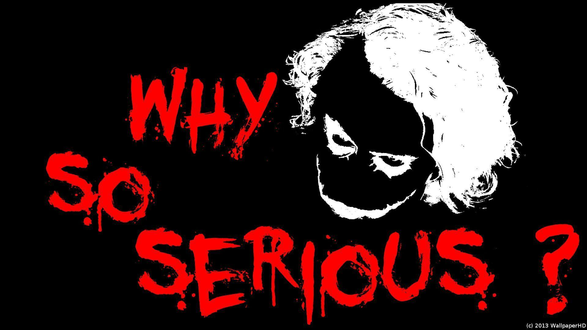 Why So Serious Joker Wallpaper By WallpaperHD On