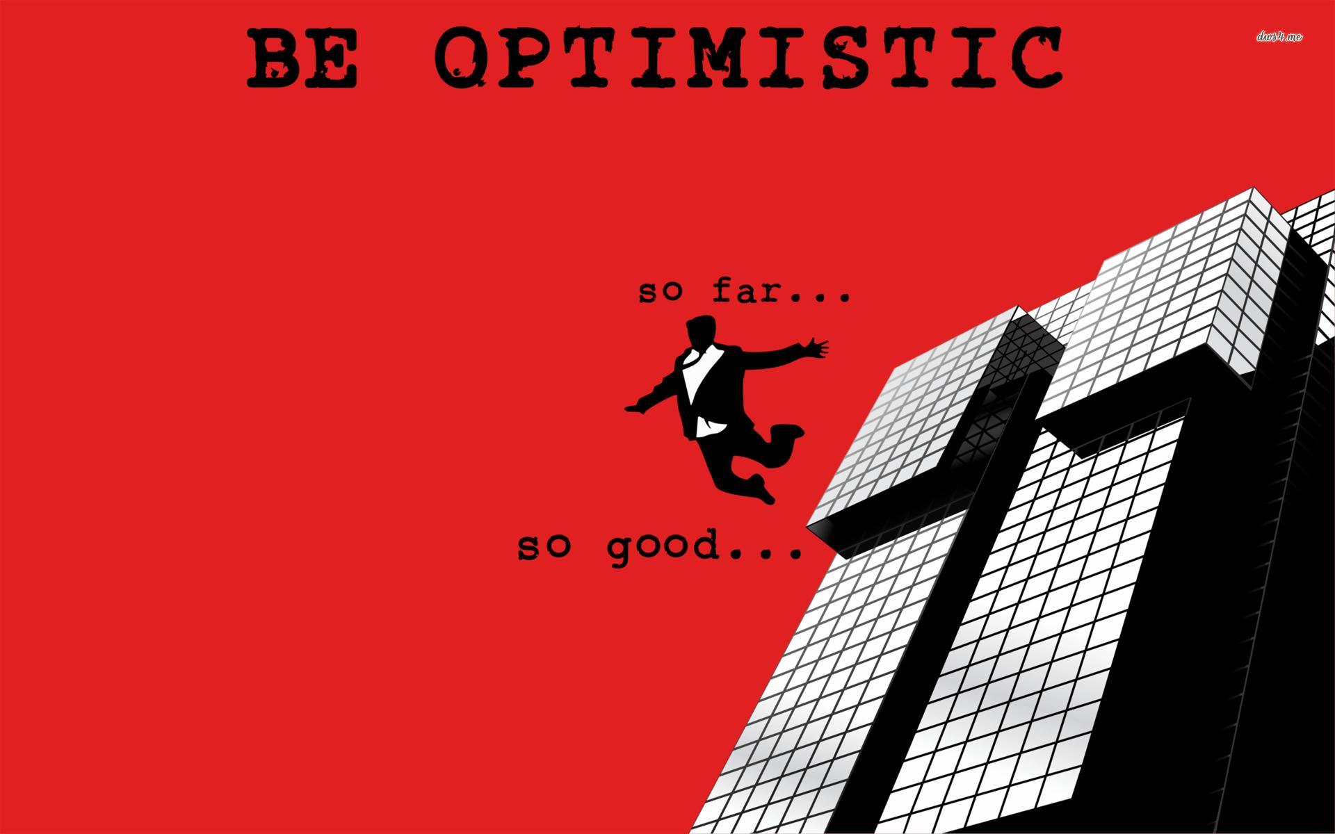 Optimistic Wallpapers - Wallpaper Cave