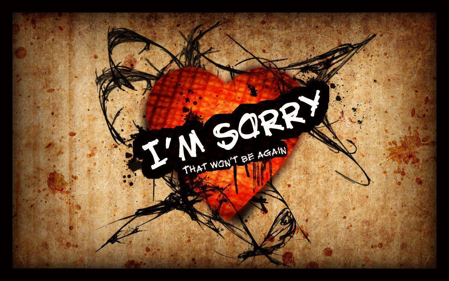 Love Wallpapers With Sorry : Sorry Wallpapers - Wallpaper cave