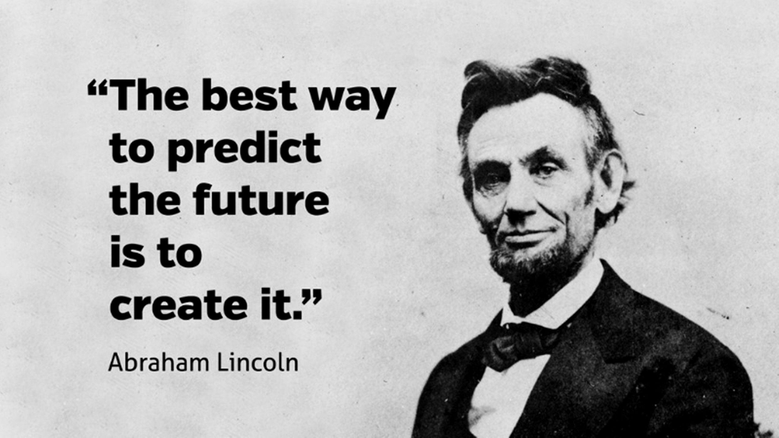 Abraham lincoln popular hd quote about creating future free