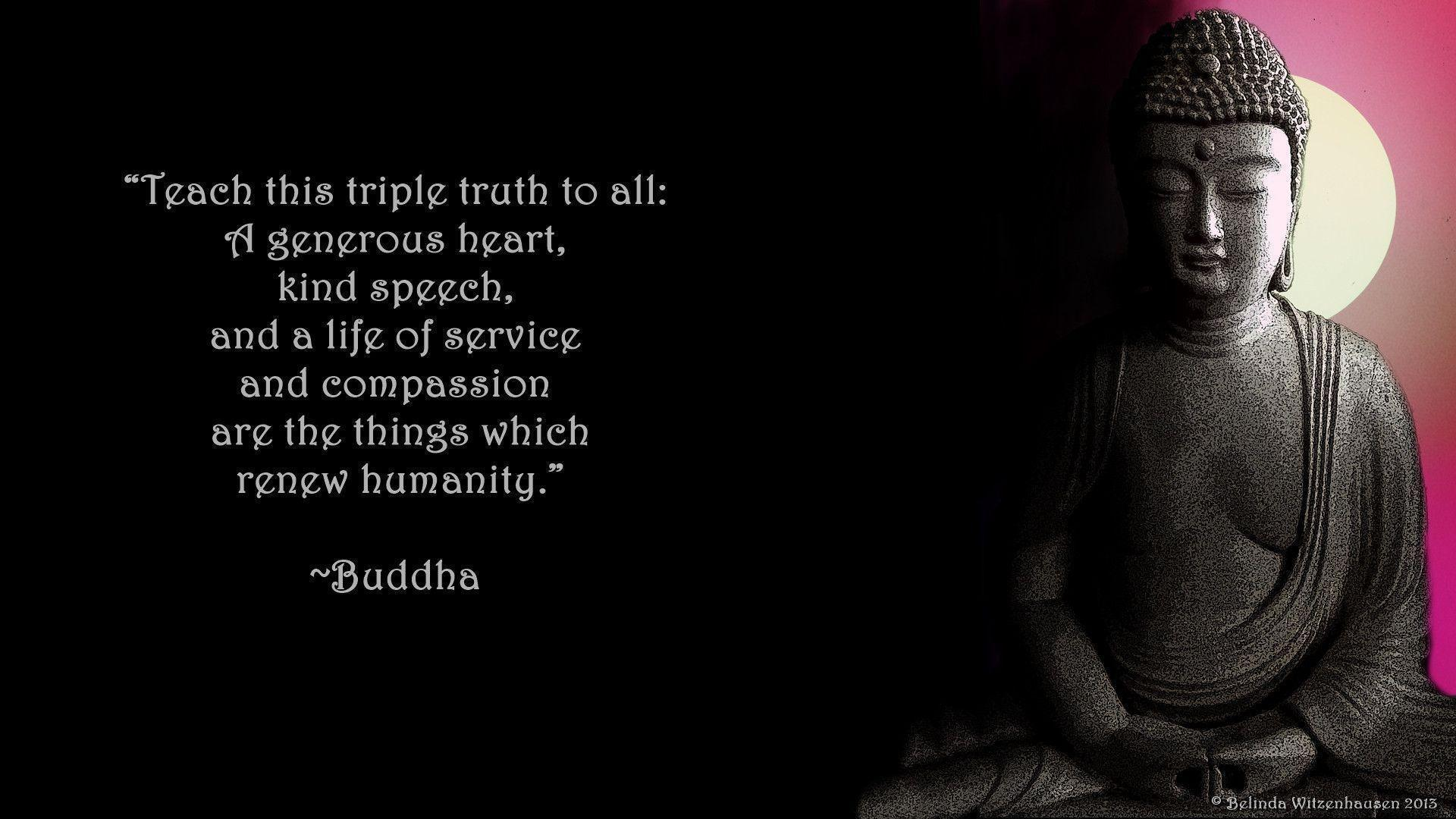 WALLPAPER WITH POSITIVE QUOTE BY LORD BUDDHA: TRIPLE TRUTH FOR ALL ...