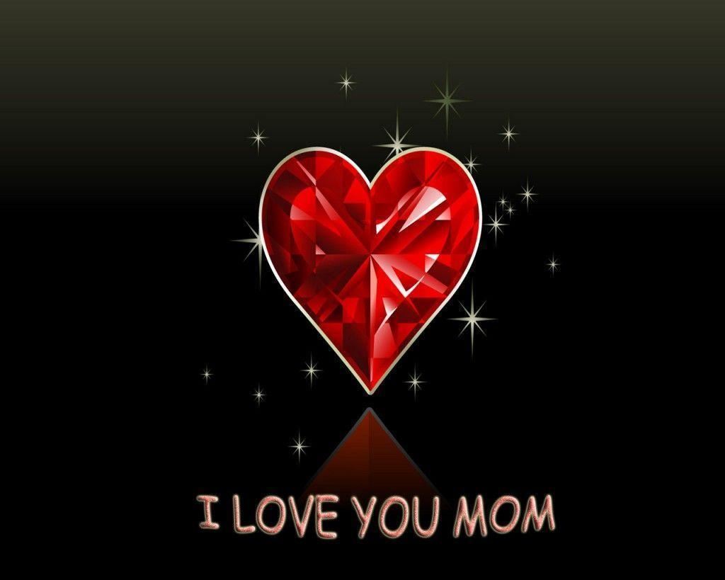 Love Wallpaper For Mom : I Love My Mom Wallpapers - Wallpaper cave