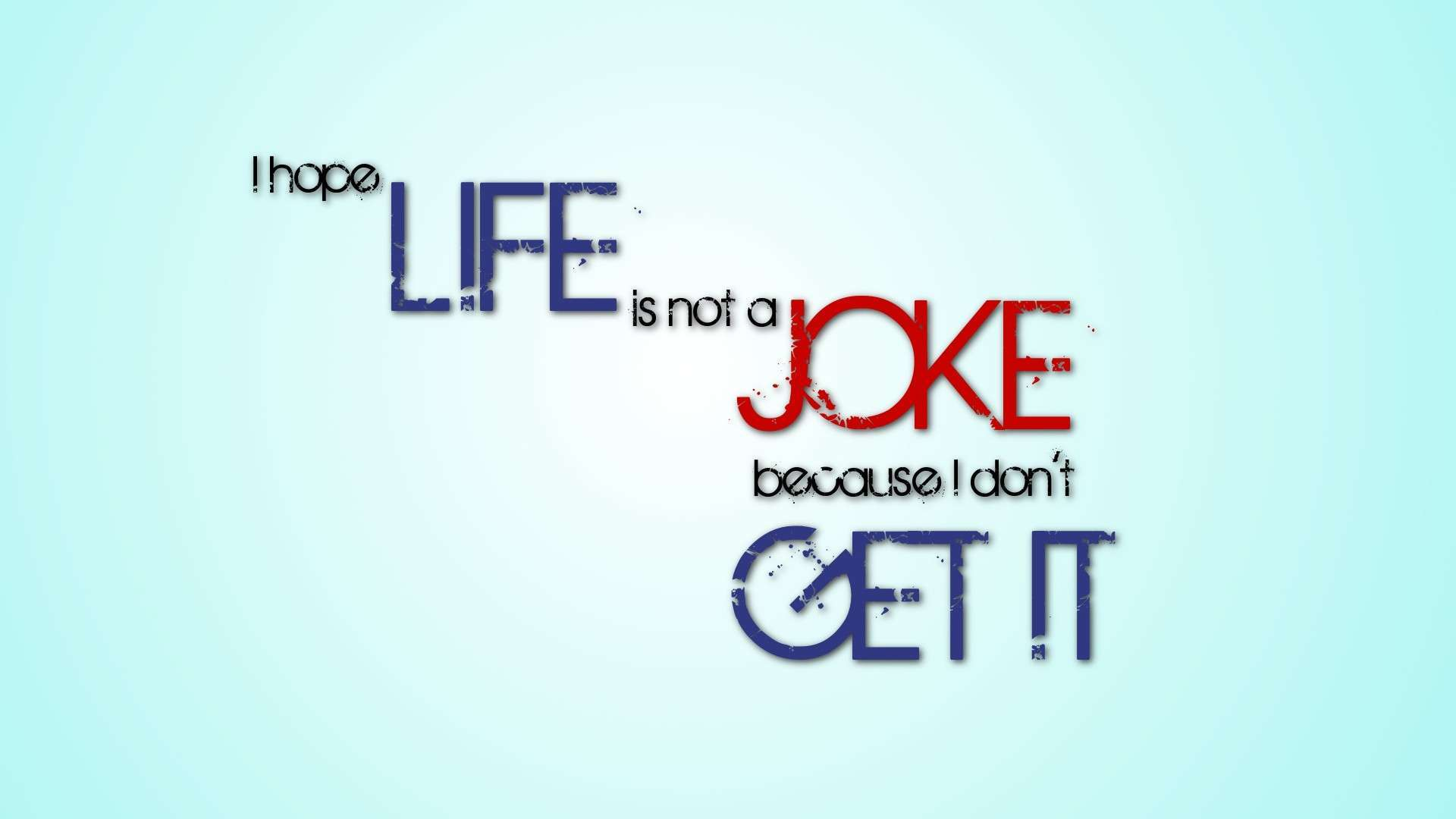 Life Is Not A Joke HD Wallpaper FullHDWpp