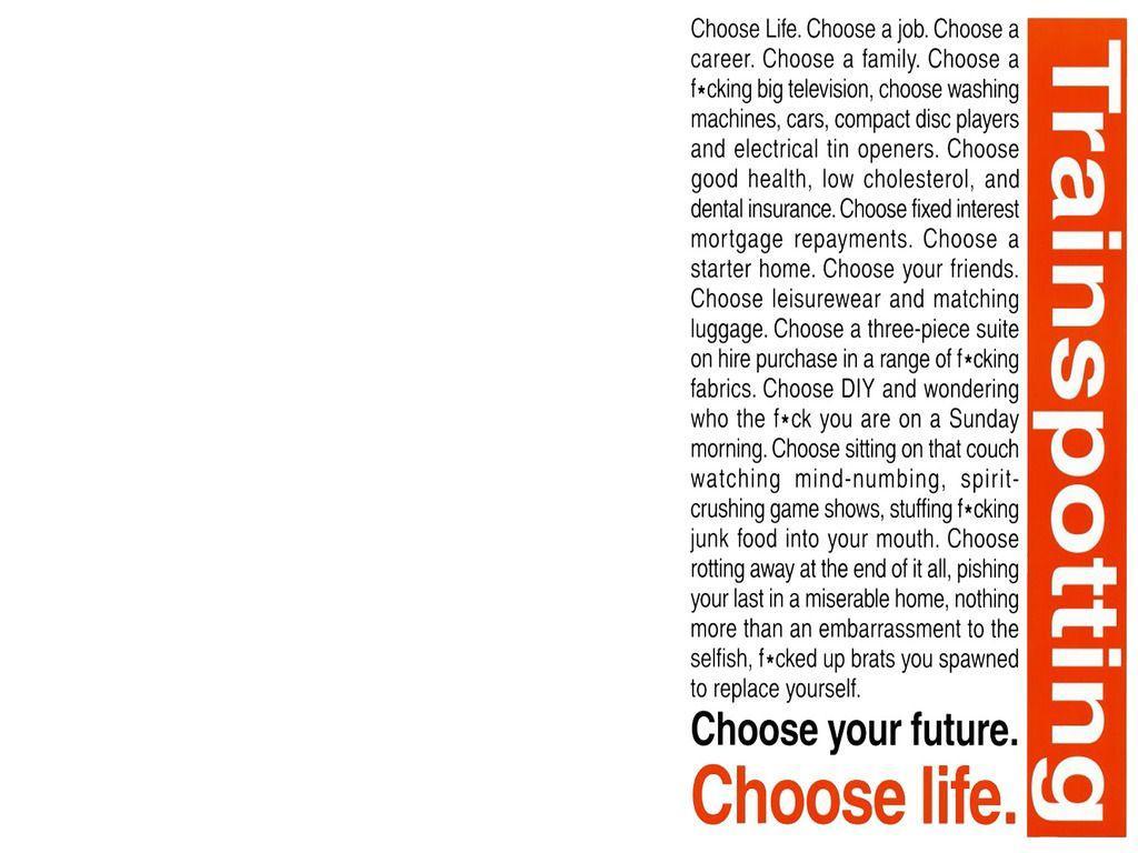 Trainspotting Choose Life Wallpaper | www.pixshark.com ...