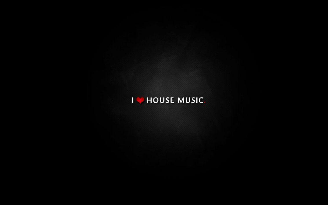 I Love House Music Wallpapers Wallpapers No Limit