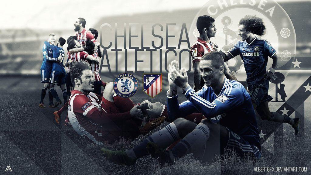 Chelsea FC v Atletico Madrid Wallpaper by AlbertGFX on DeviantArt