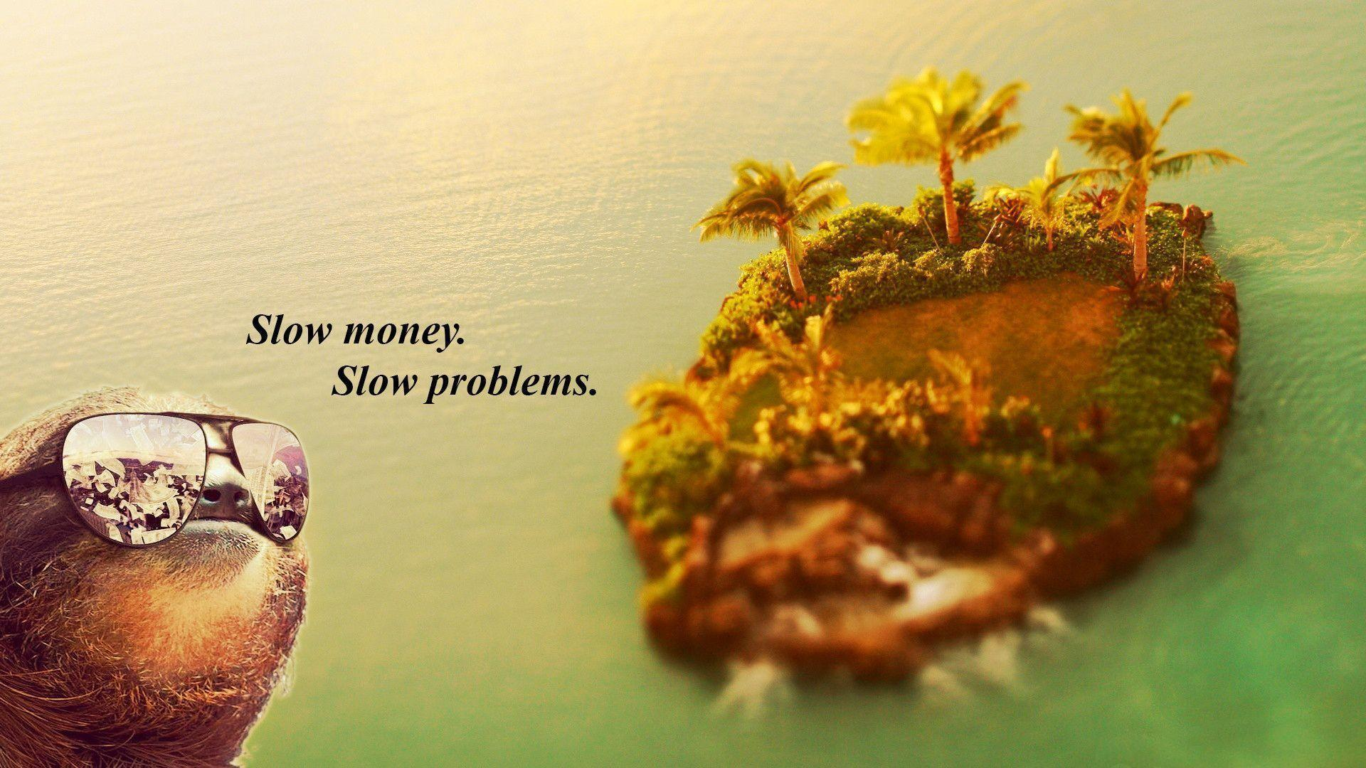 Sloth Slow Island humor text wallpapers
