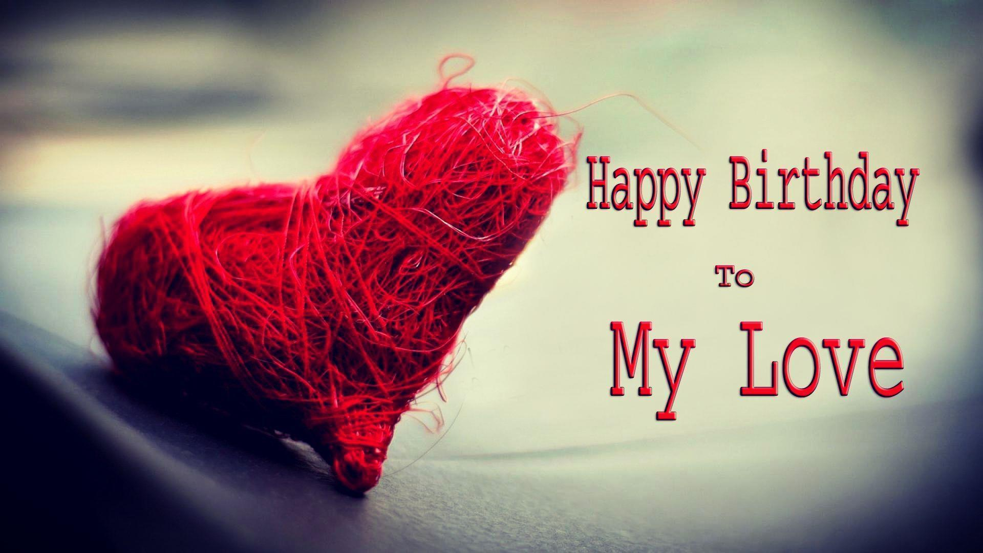 Happy Birthday To My Love HD Wallpapers Messages Quotes