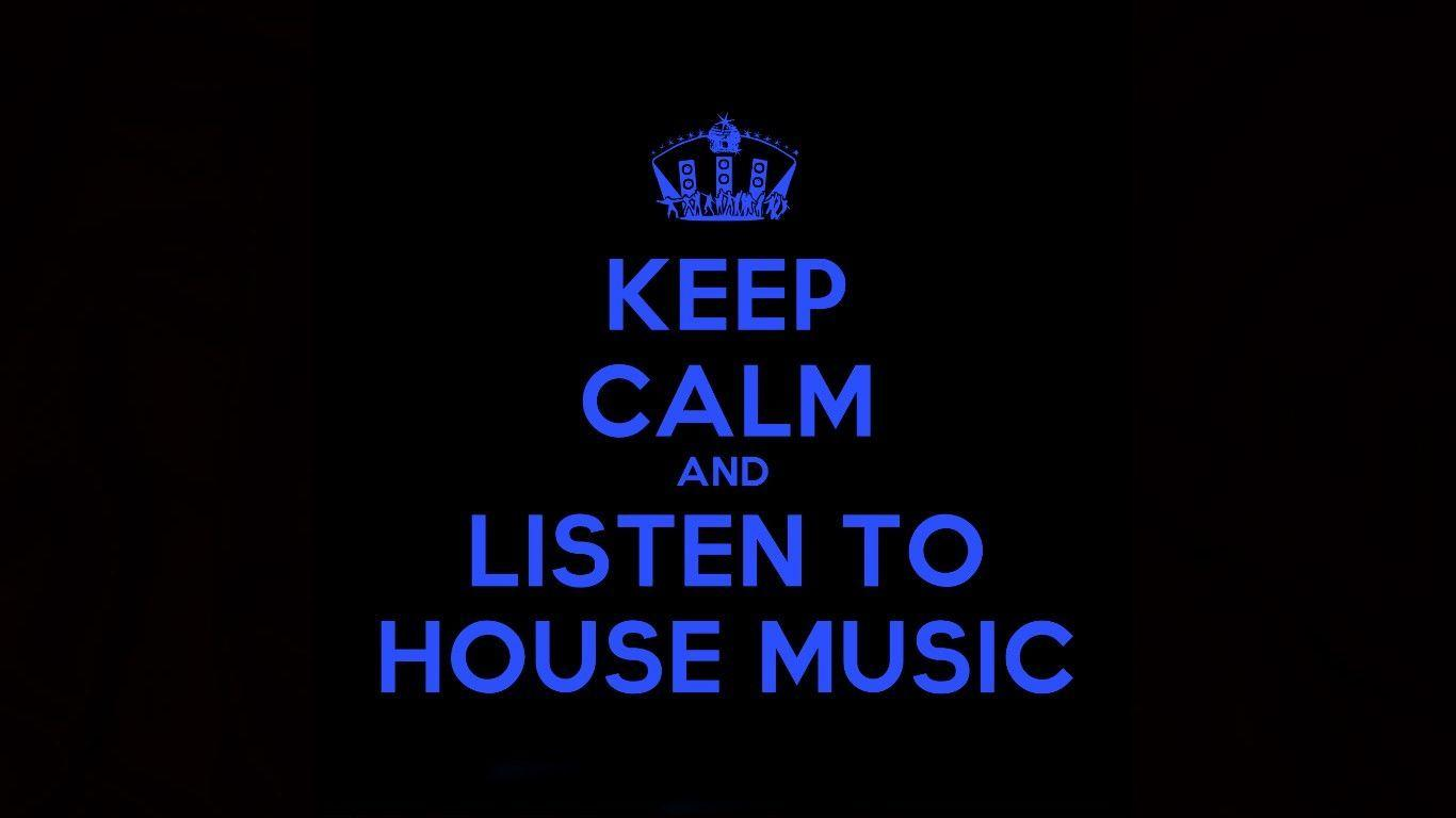 Stay Calm And Listen To House Music Computer Wallpapers, Desktop ...