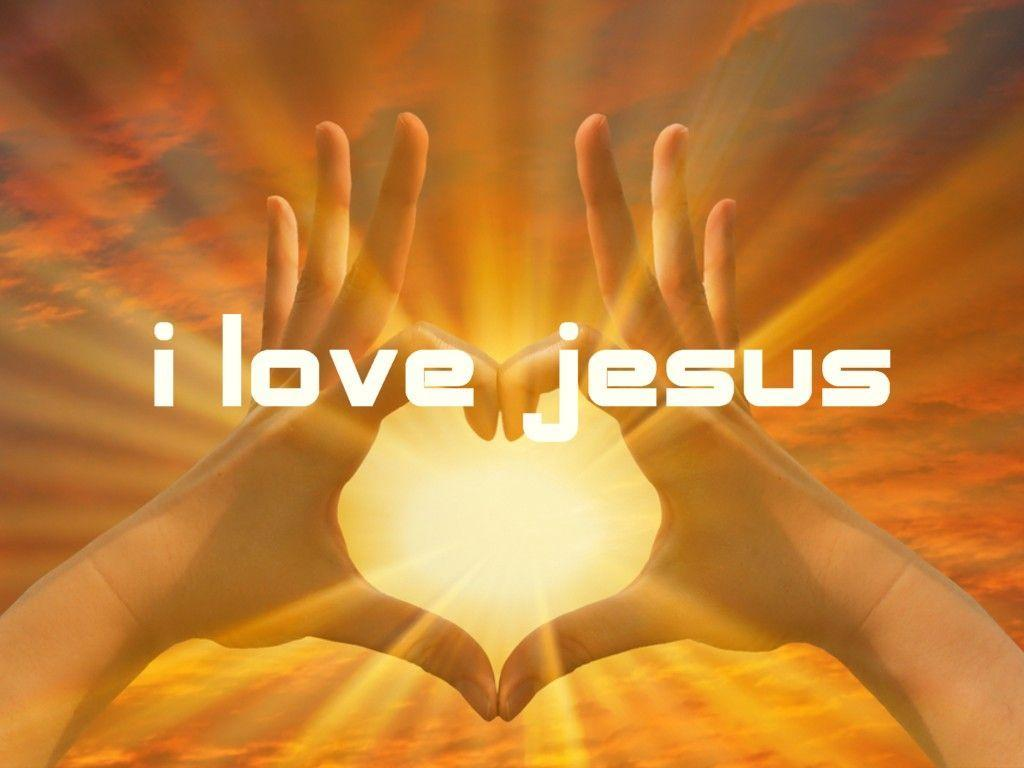 Love Loving Jesus Wallpaper : I Love Jesus Wallpapers - Wallpaper cave