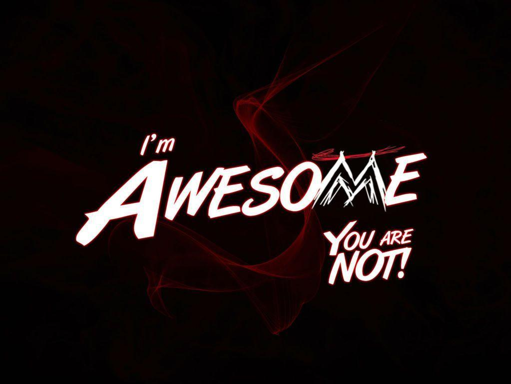 I Am Awesome Wallpapers - Wallpaper Cave