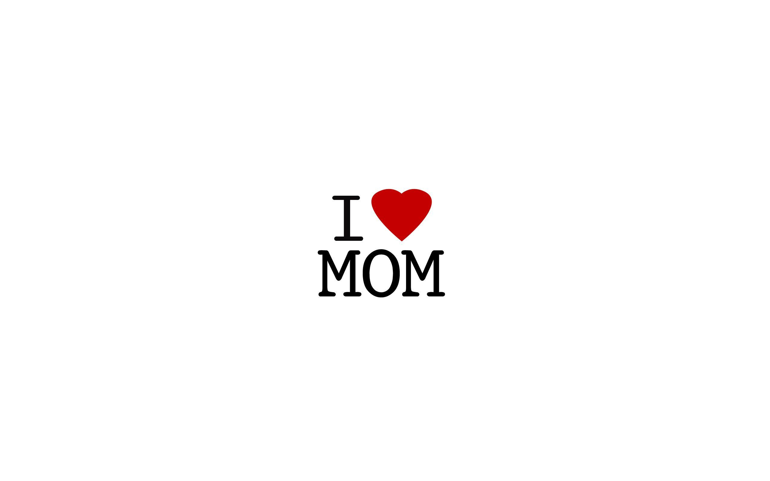 I Love You Mom Wallpapers - Wallpaper cave