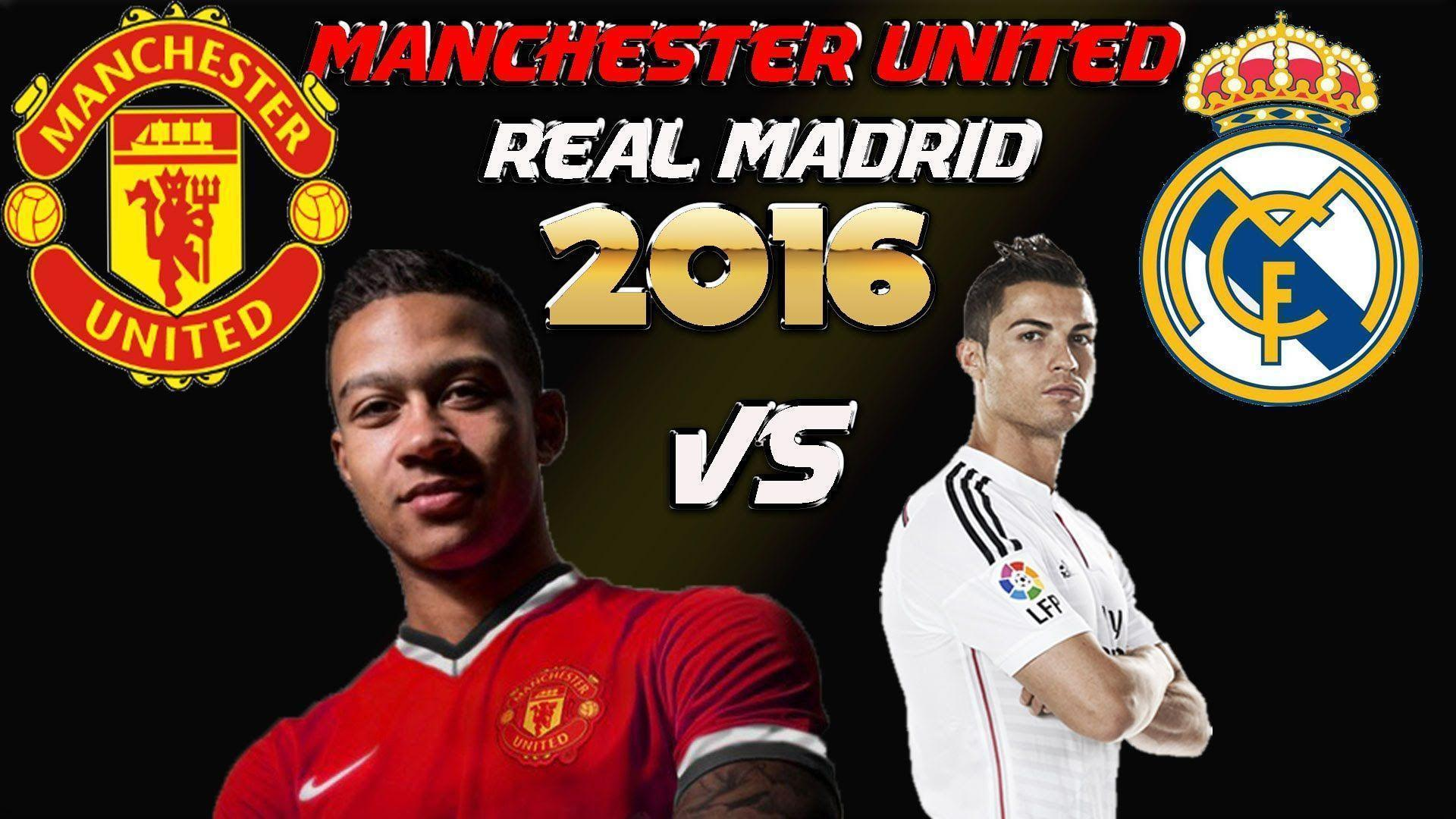 MANCHESTER UNITED 2016 vs REAL MADRID 2016