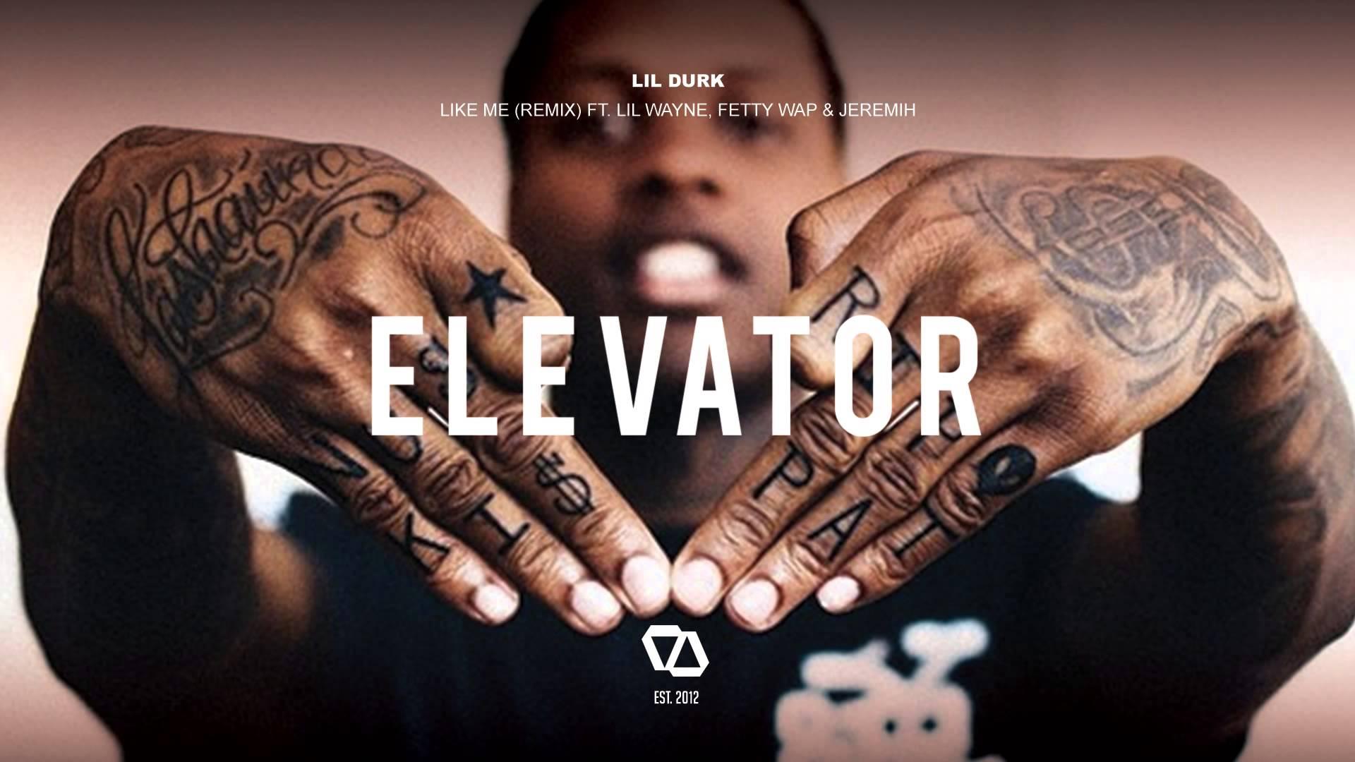 Lil Durk - Like Me (Remix) Ft. Lil Wayne, Fetty Wap &
