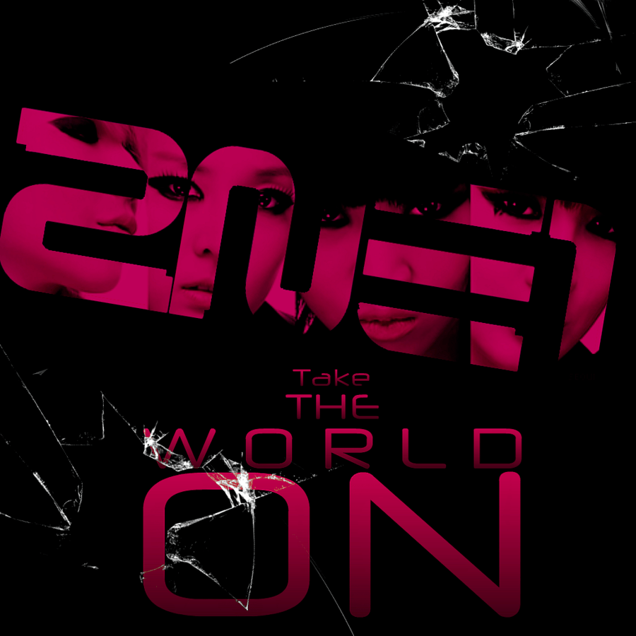 2NE1: Take The World On by Awesmatasticaly