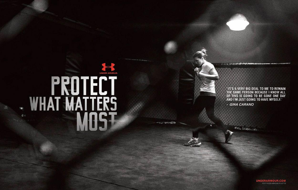 Gina Carano Under Amour quote MMA Muy Tai Protect What Matters