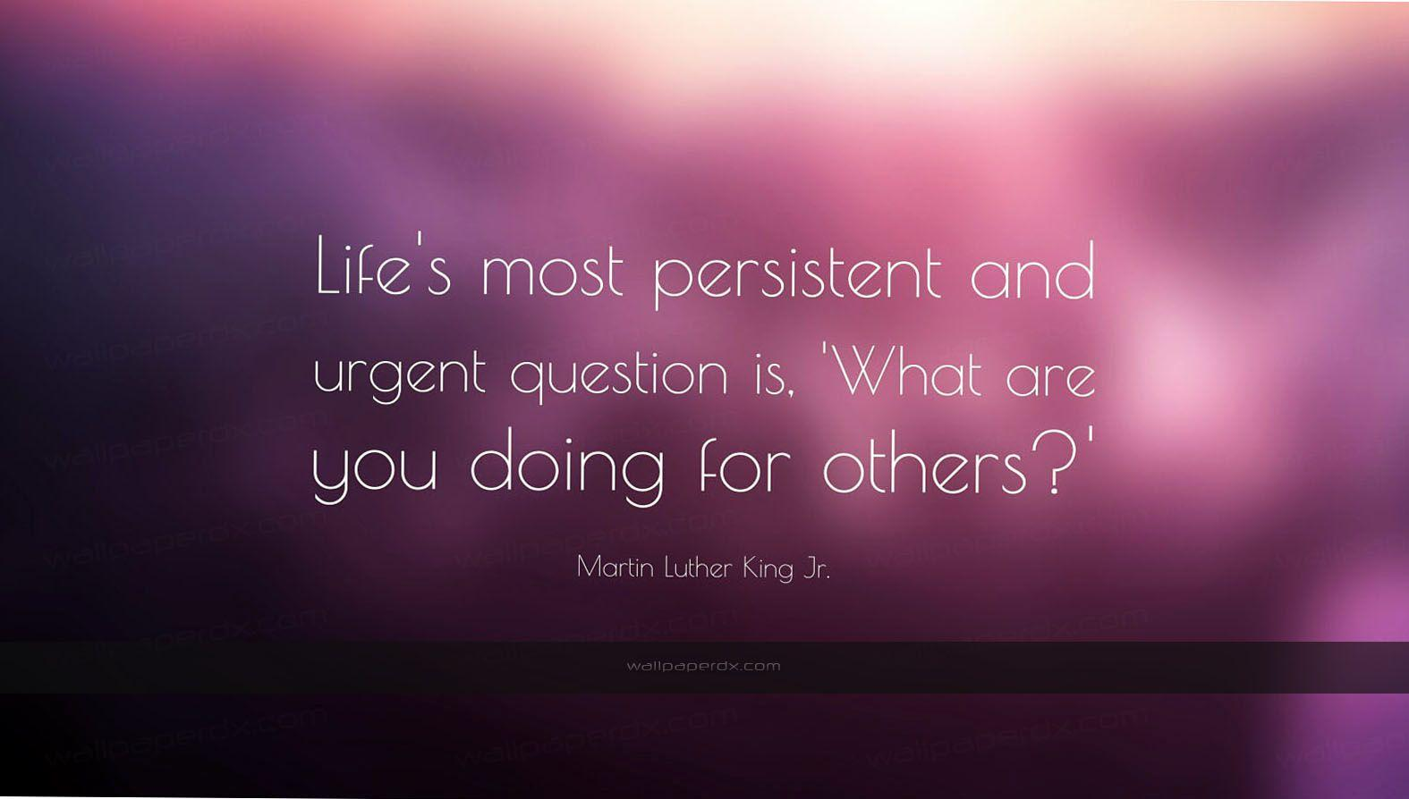 1015 martin luther king jr quote life s most persistent and urgent ...