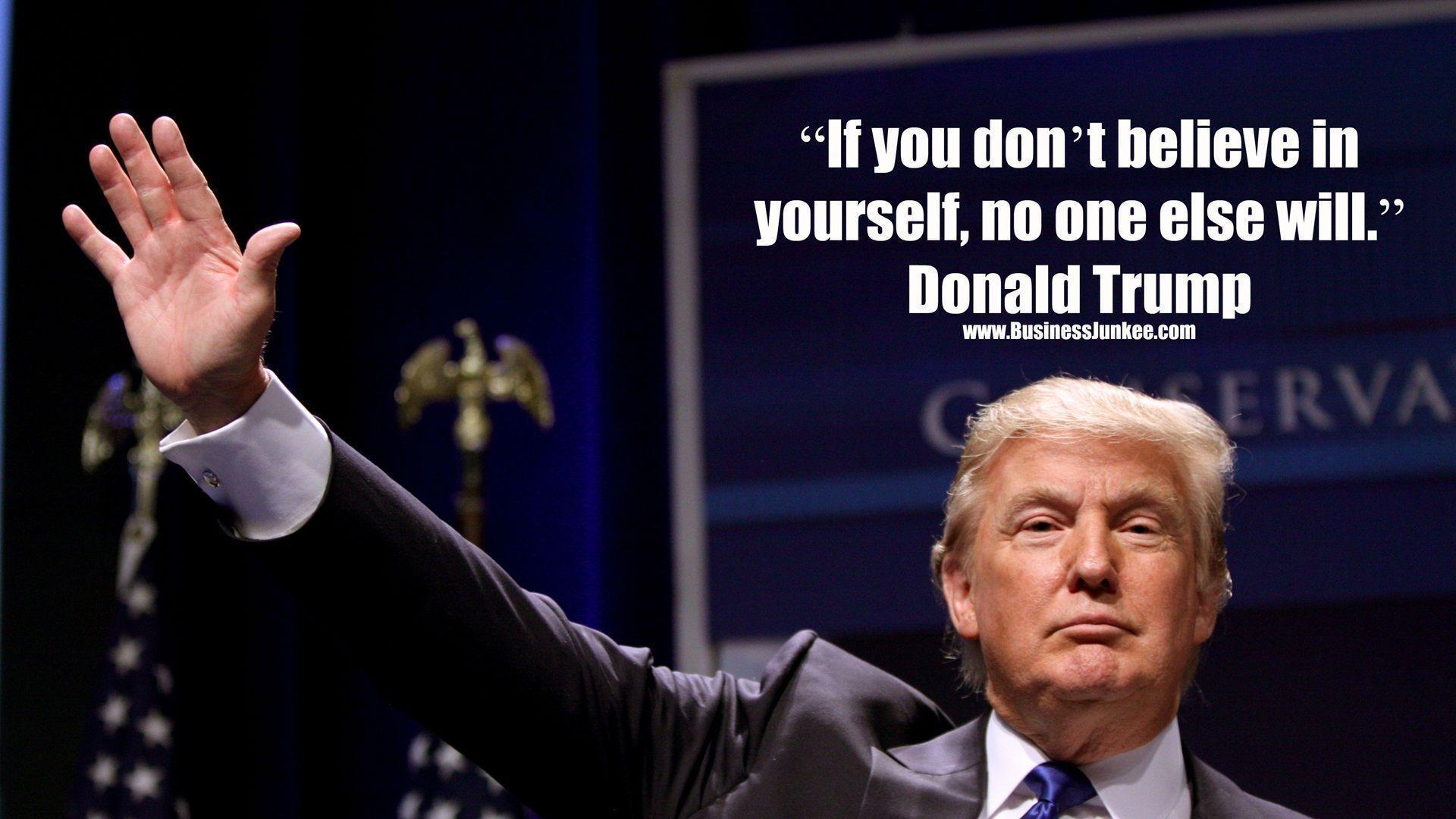 Donald Trump Believe Yourself Quotes Wallpapers 11419