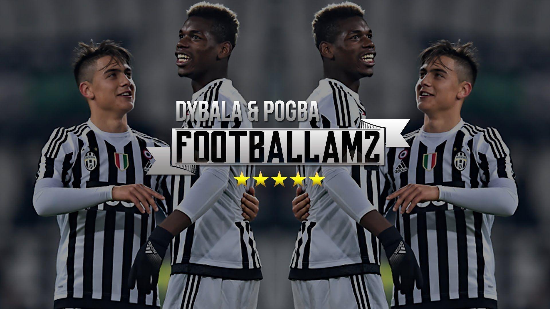 Paulo Dybala & Paul Pogba - The Magical Duo - Skills & Goals | 15 ...