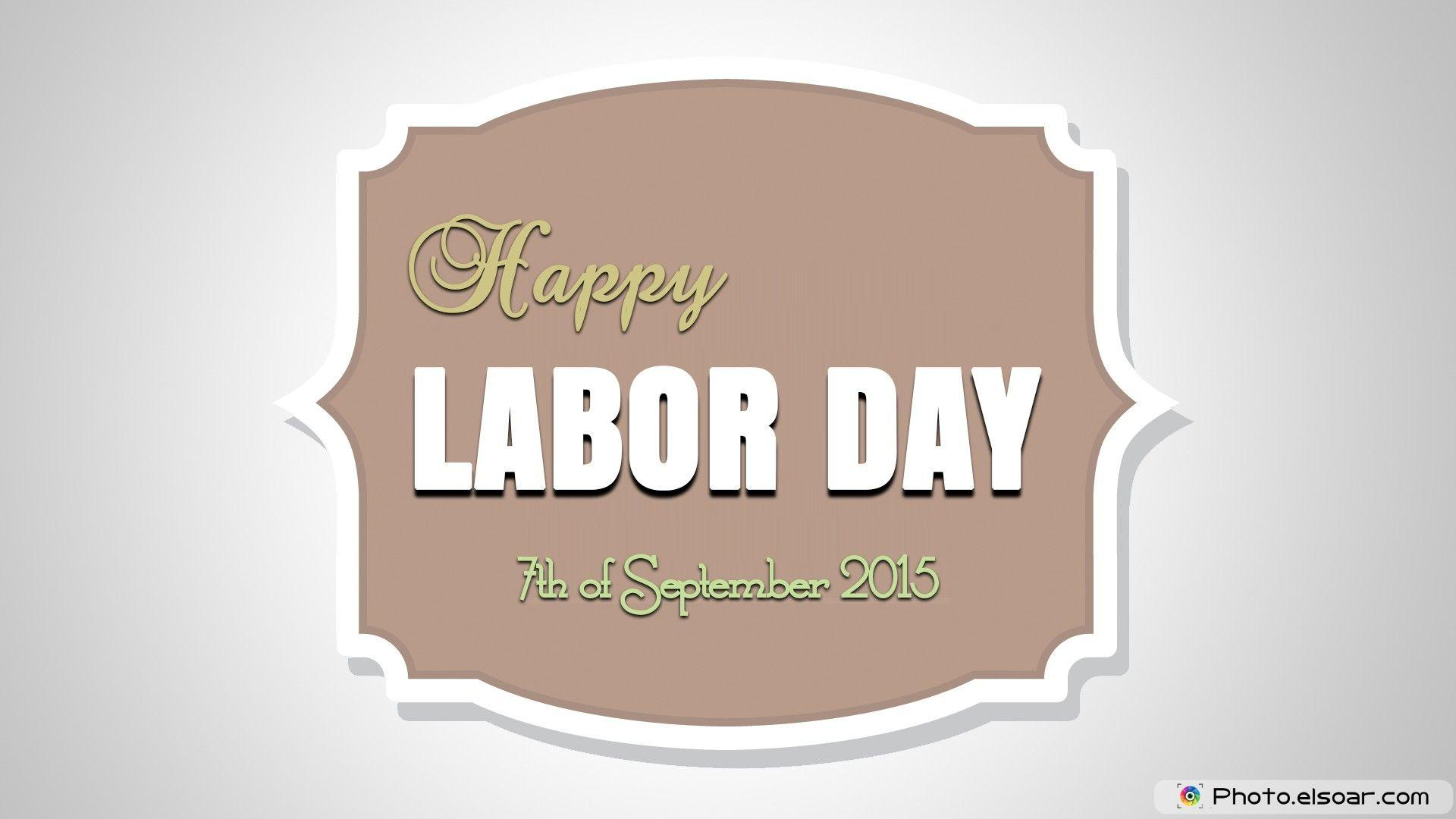 Happy Labor Day 2015! 7th of September – Free HD Wallpaper • Elsoar