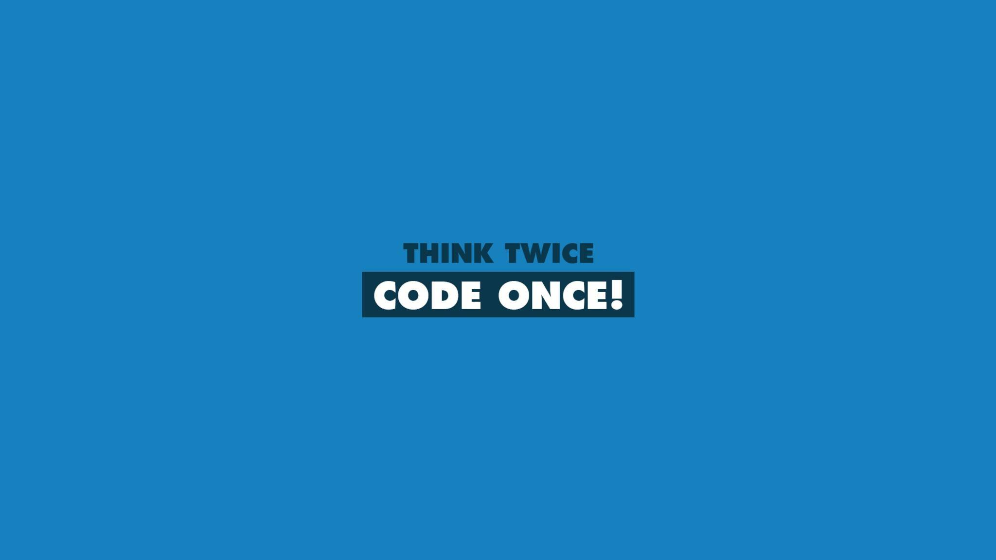 Download Think Twice Code Once HD Wallpapers In 2048x1152 Screen