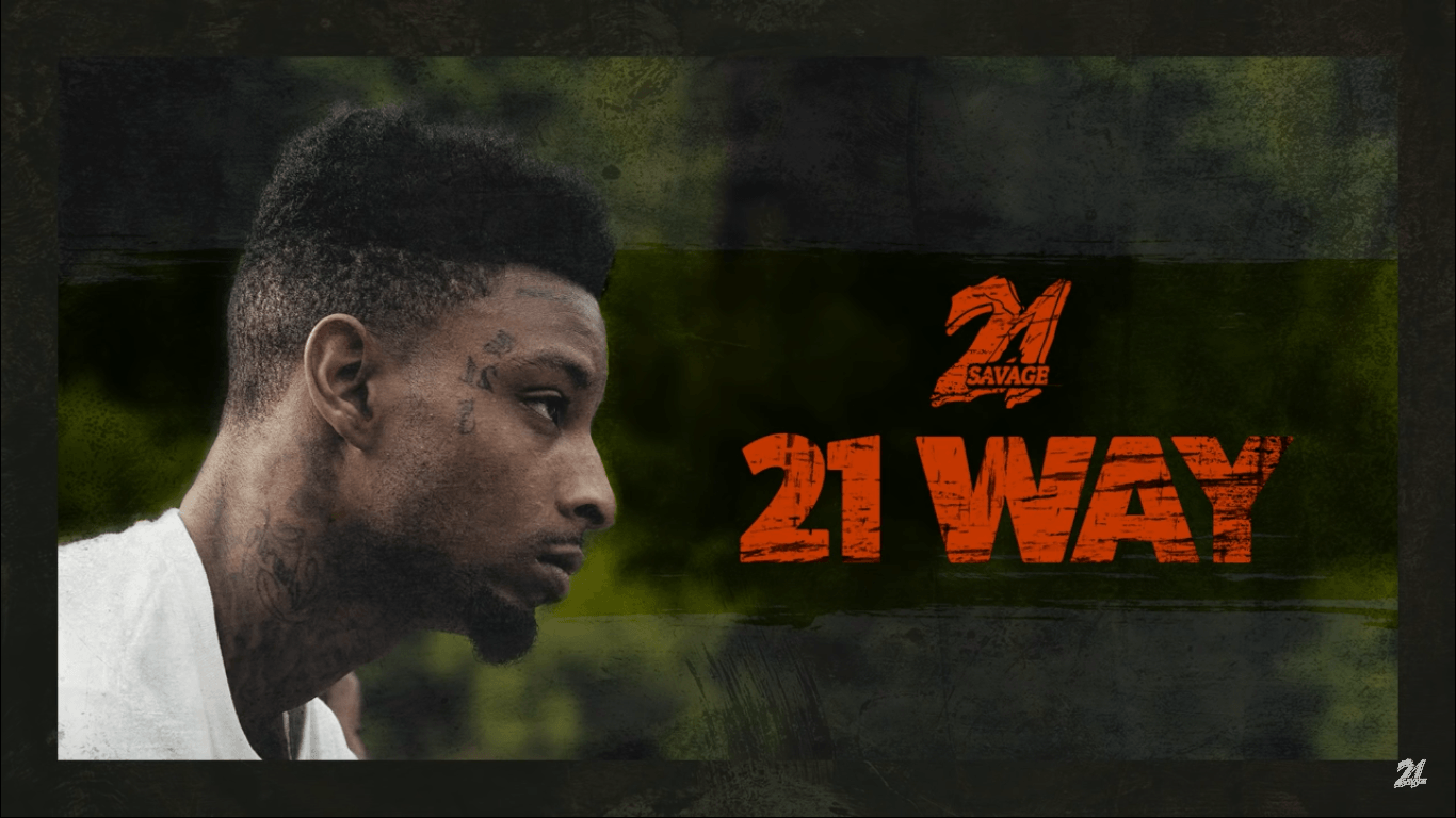 21 Savage Way - Audio - HipHopSavvy