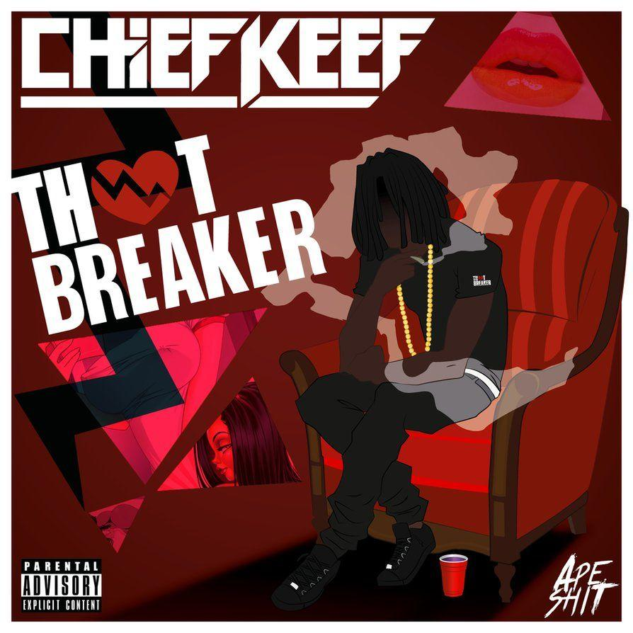 Chief Keef - Thot Breaker by ApeshitJDM on DeviantArt