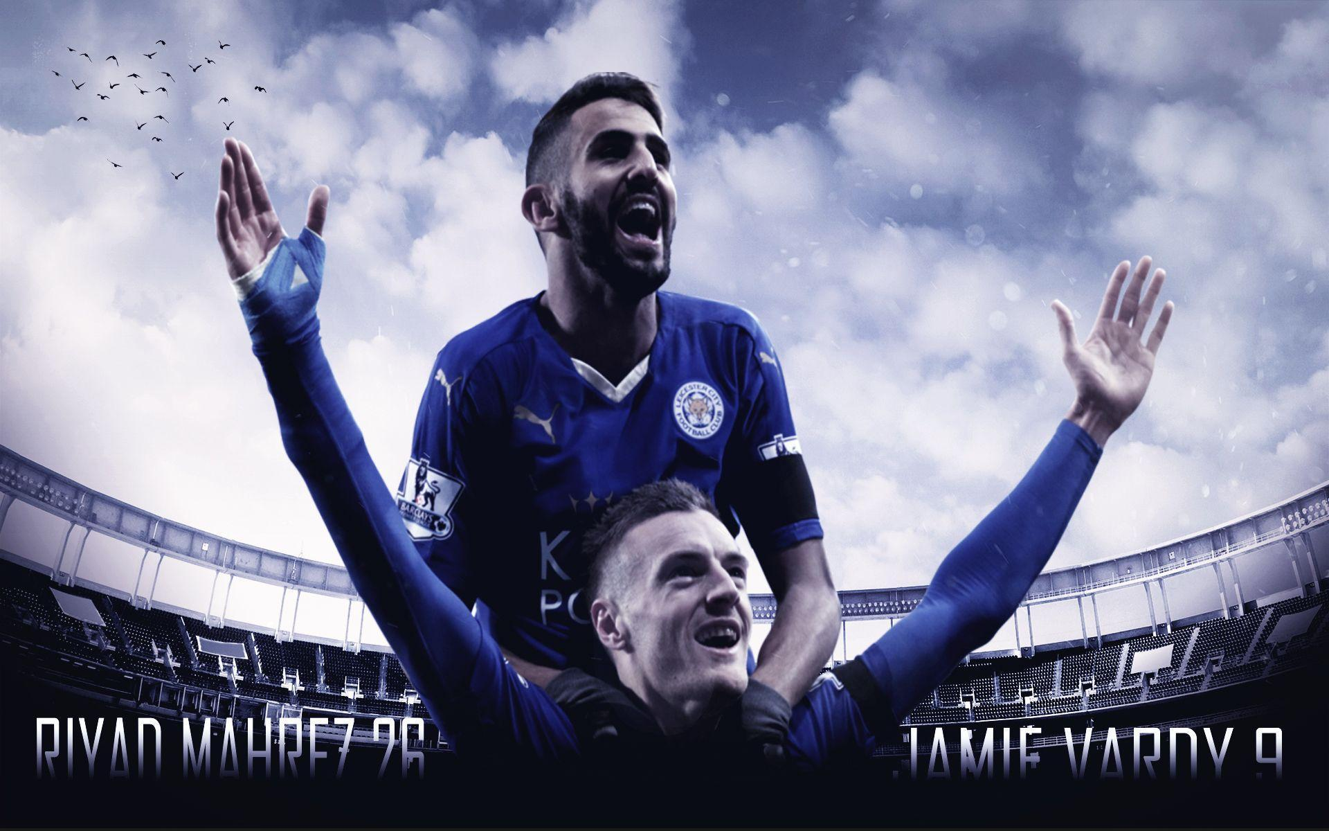 Riyad Mahrez and Jamie Vardy Wallpaper by ChrisRamos4 on DeviantArt