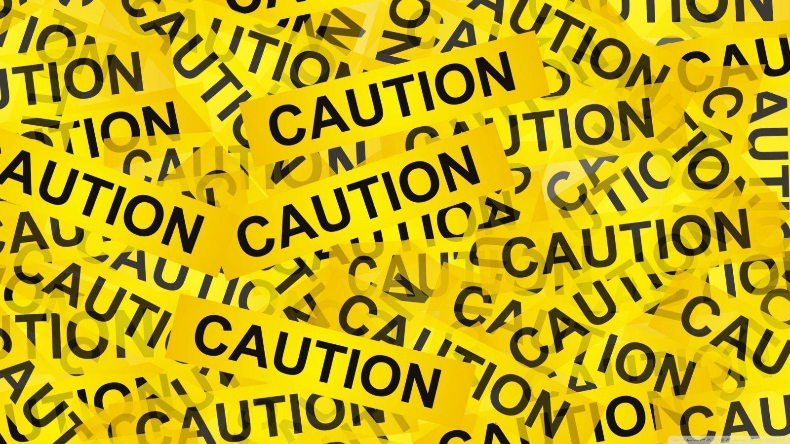 Caution HD desktop wallpaper : High Definition : Fullscreen : Mobile