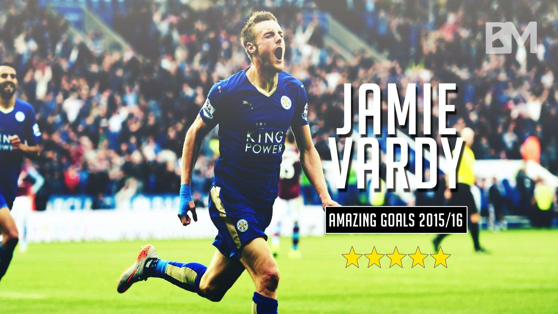 Jamie Vardy ► Leicester City • Amazing Goals | 2015/16 | • - YouTube