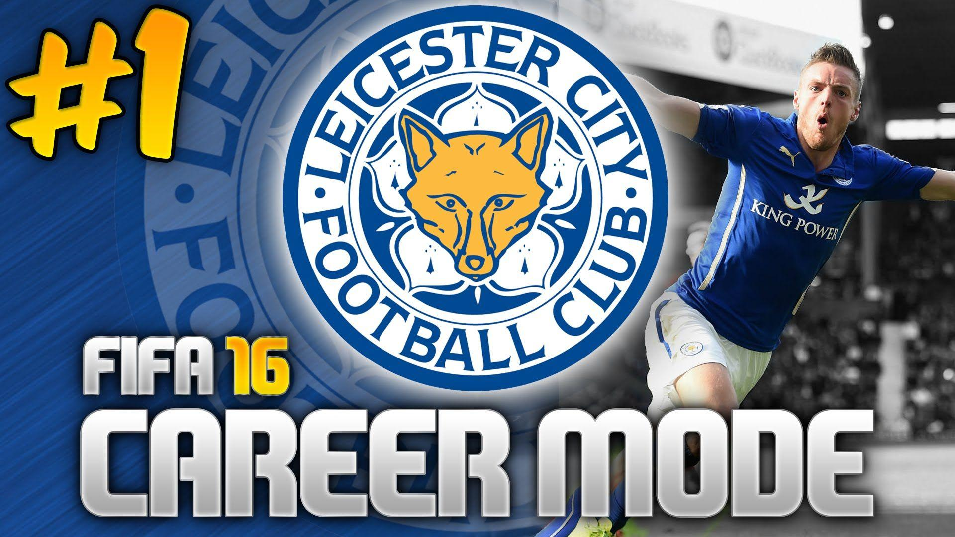 FIFA 16 CAREER MODE | Leicester City - JAMIE VARDY IS GOD! #1 ...