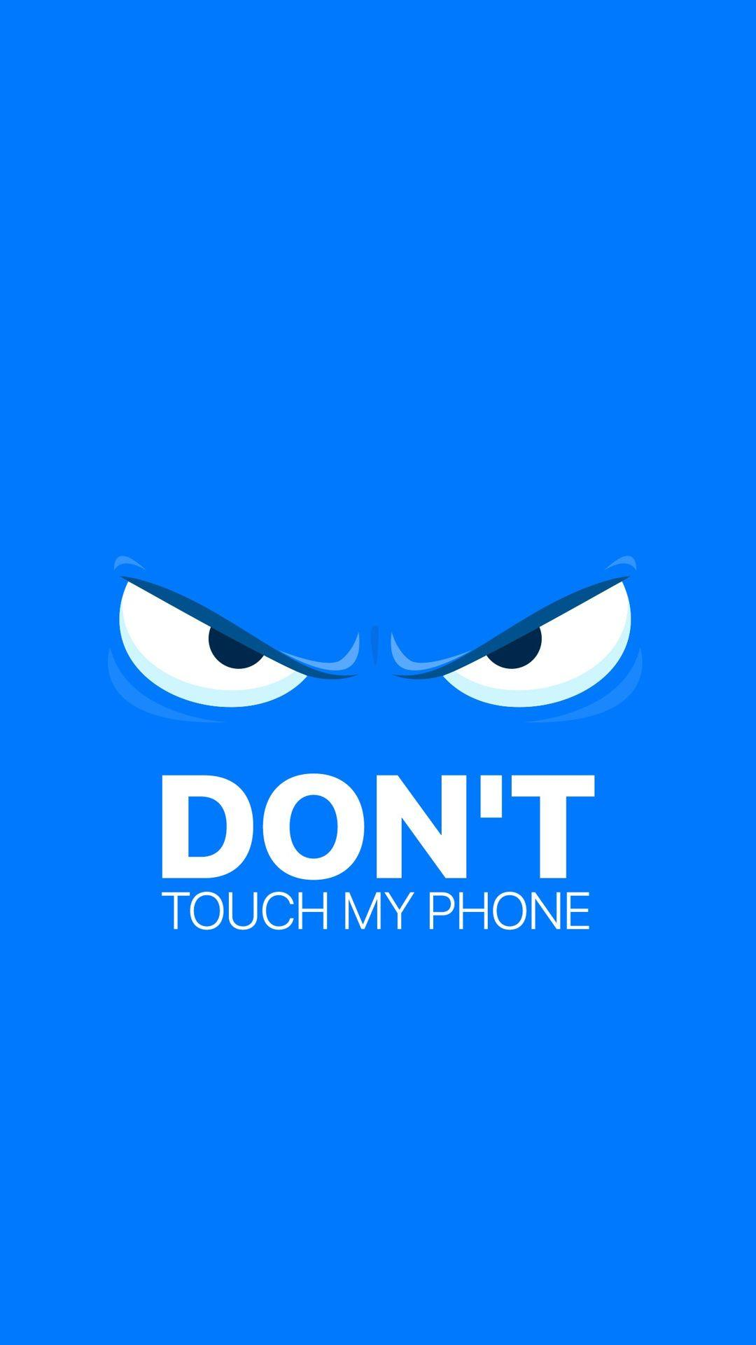 Don T Touch My Phone Wallpapers | PixelsTalk.Net