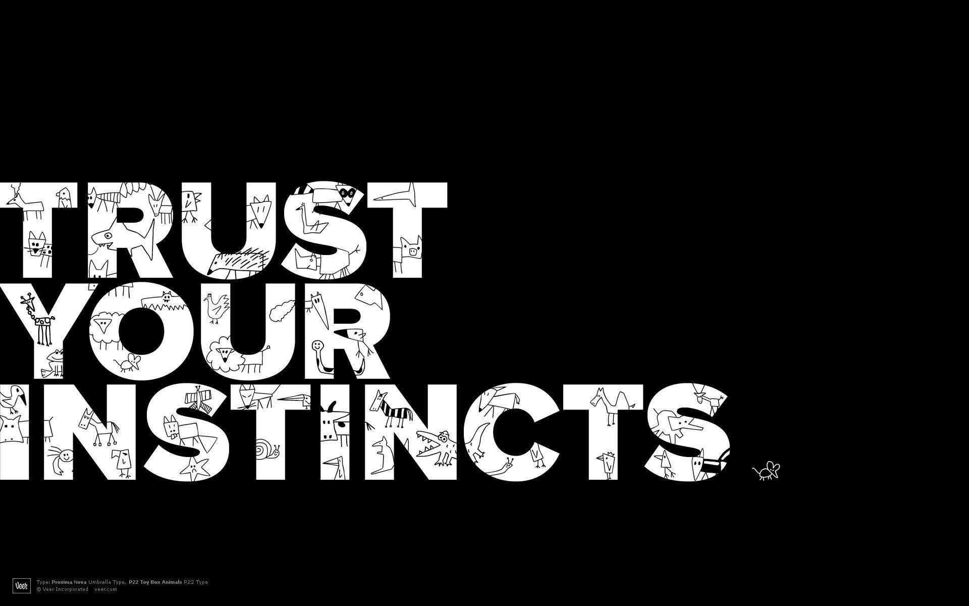 Trust Your Instincts Desktop Wallpapers