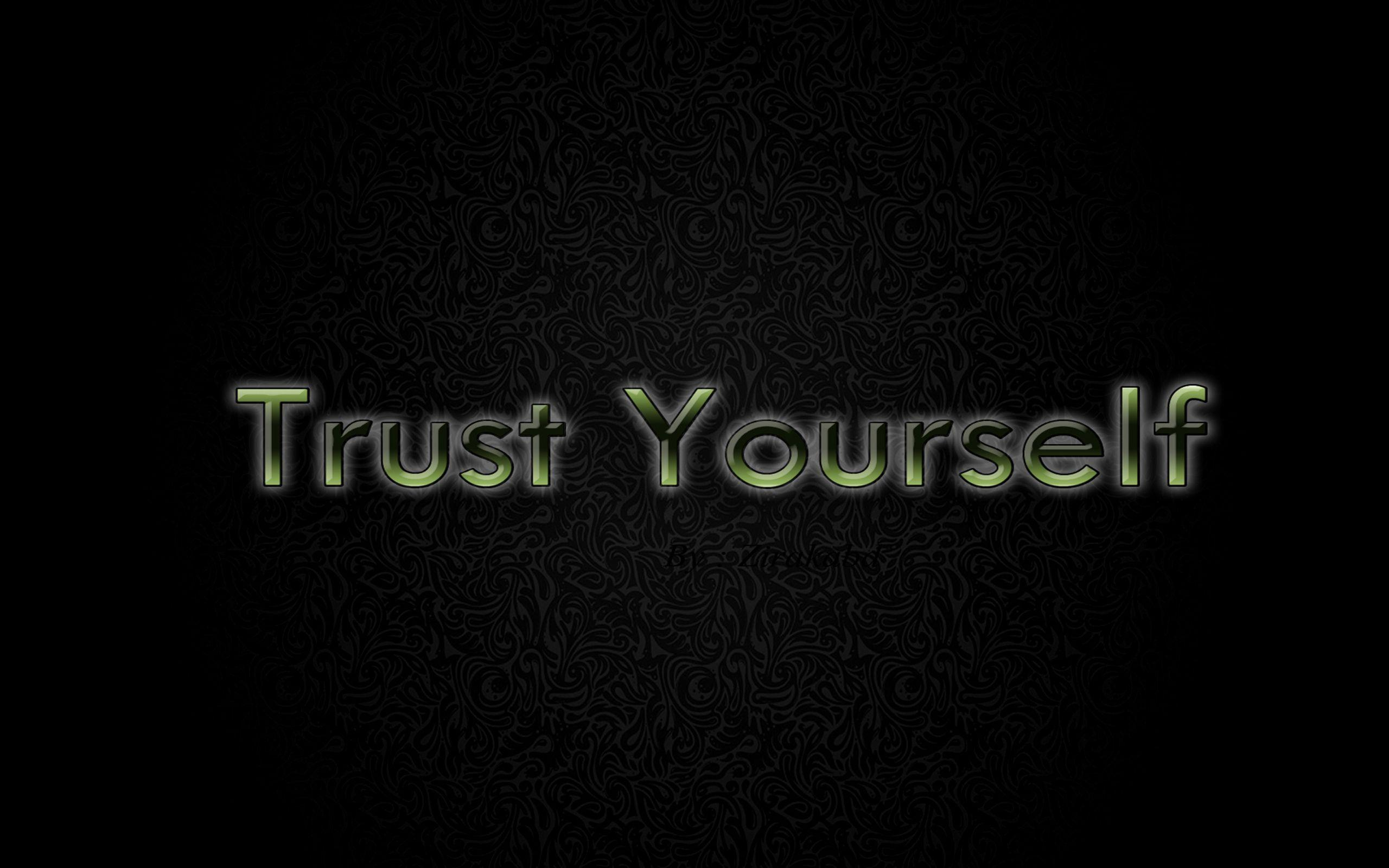 Trust Yourself wallpapers
