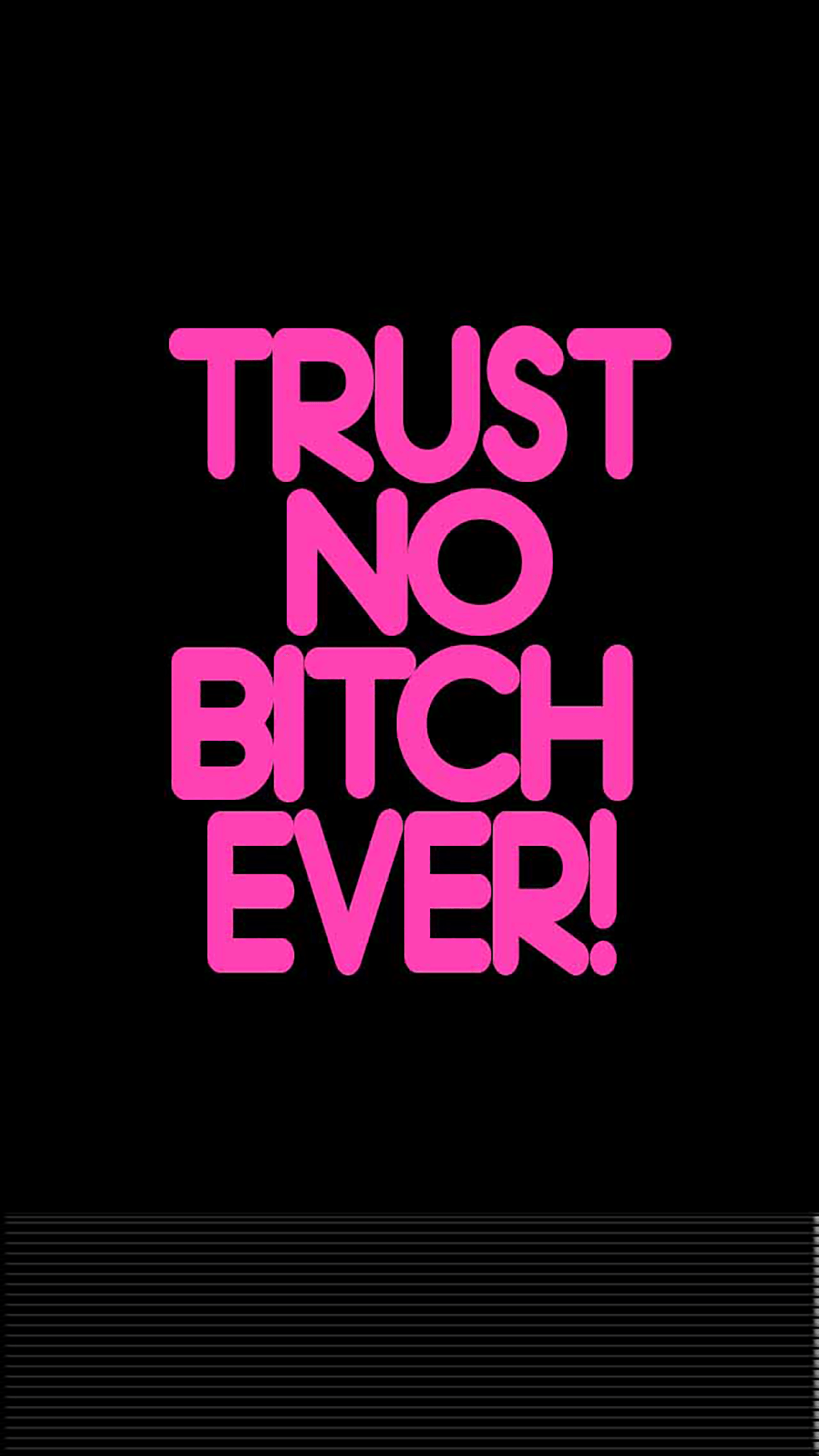 Trust No Bitch Ever » lockscreen for iPhone 6Plus