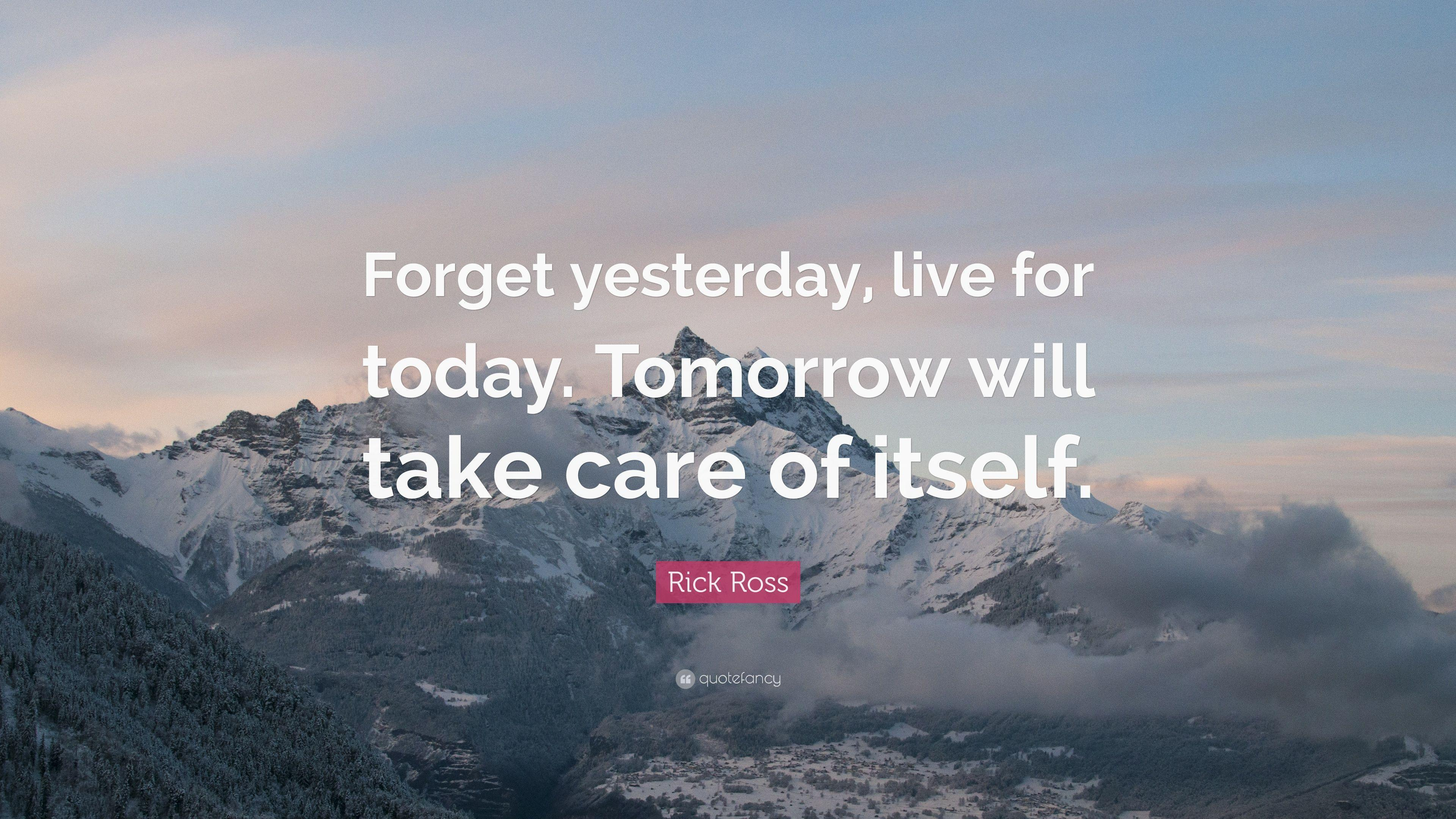 do care of today tomorrow will take care of itself