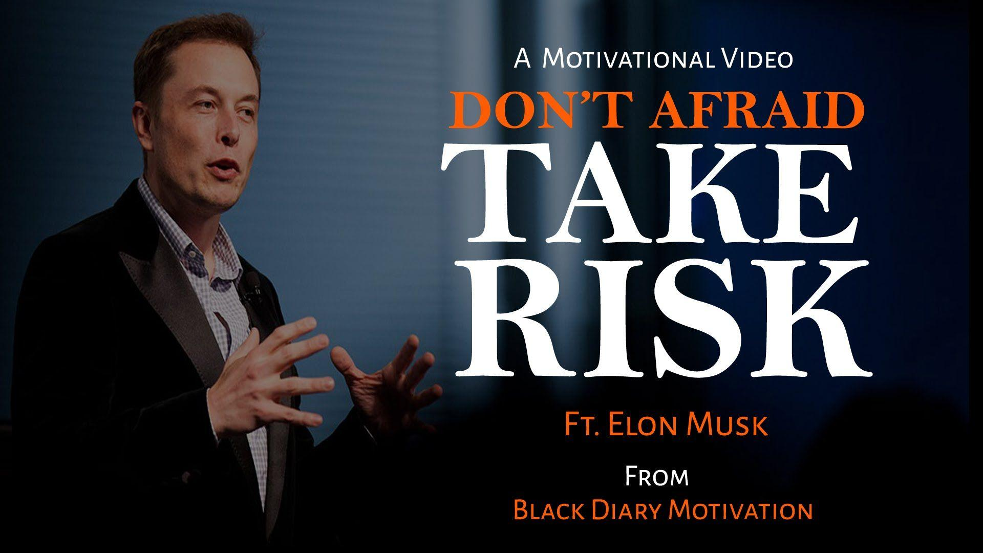 Don't Afraid Take Risk ft. Elon Musk Motivational Speech Video