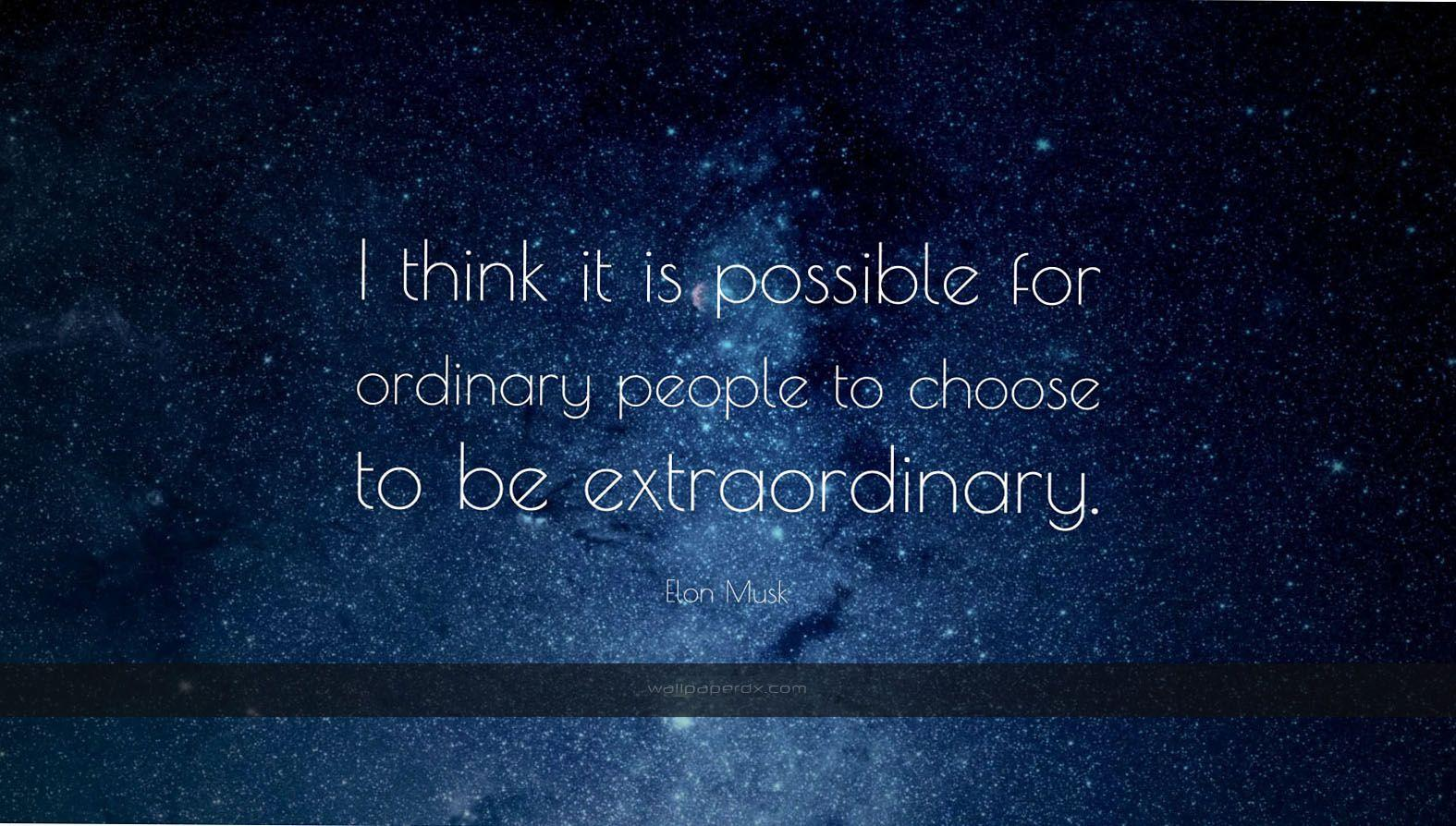 2339 elon musk quote i think it is possible for ordinary people to
