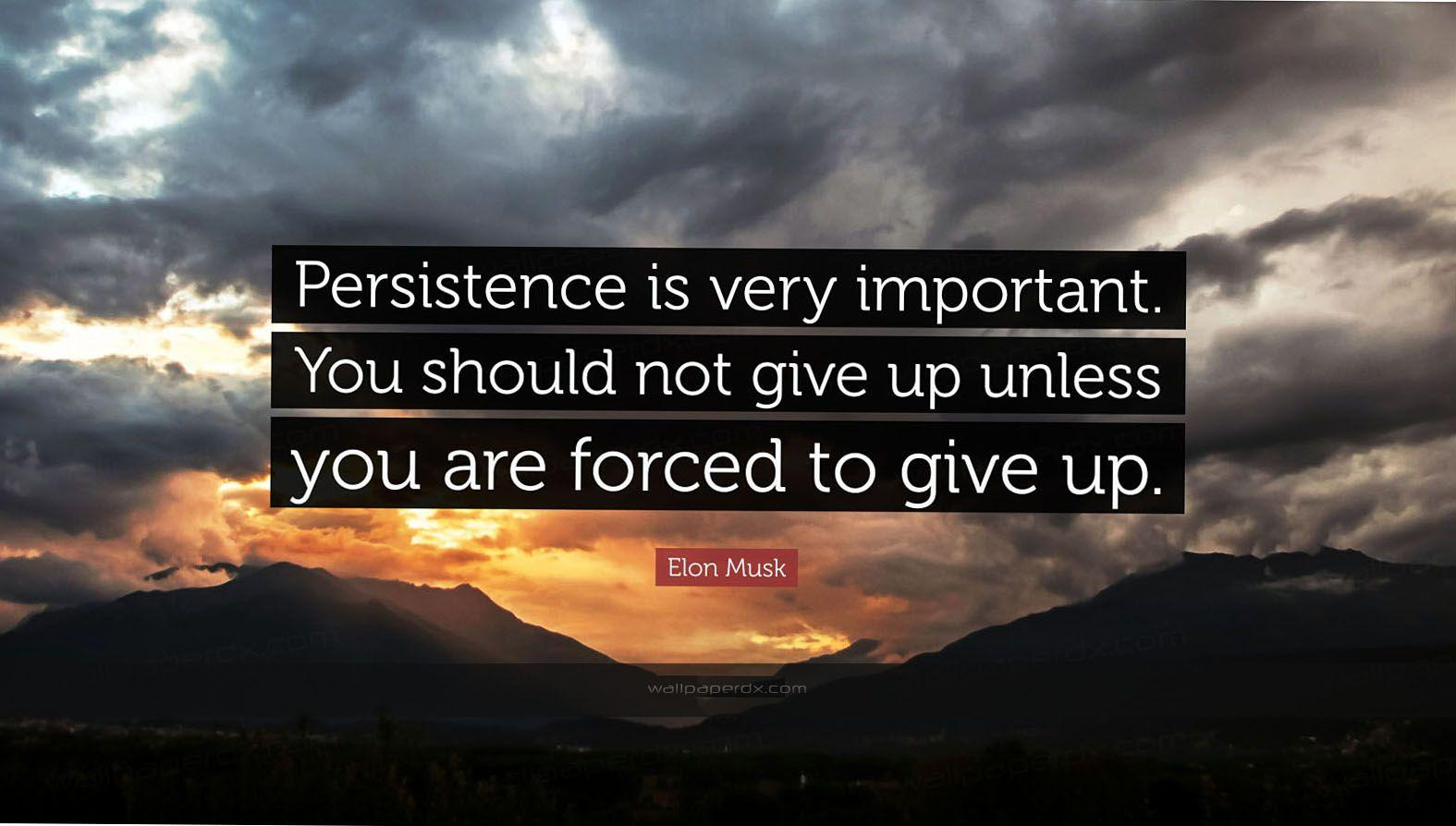 2320 elon musk quote persistence is very important you should not