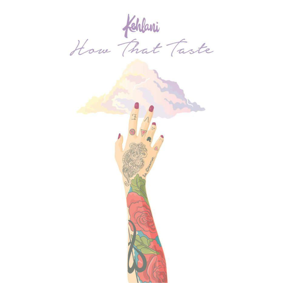 Kehlani - How That Taste - Rap Basement