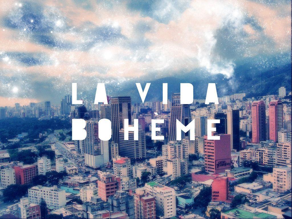 La Vida Boheme - Caracas by nojoda1 on DeviantArt