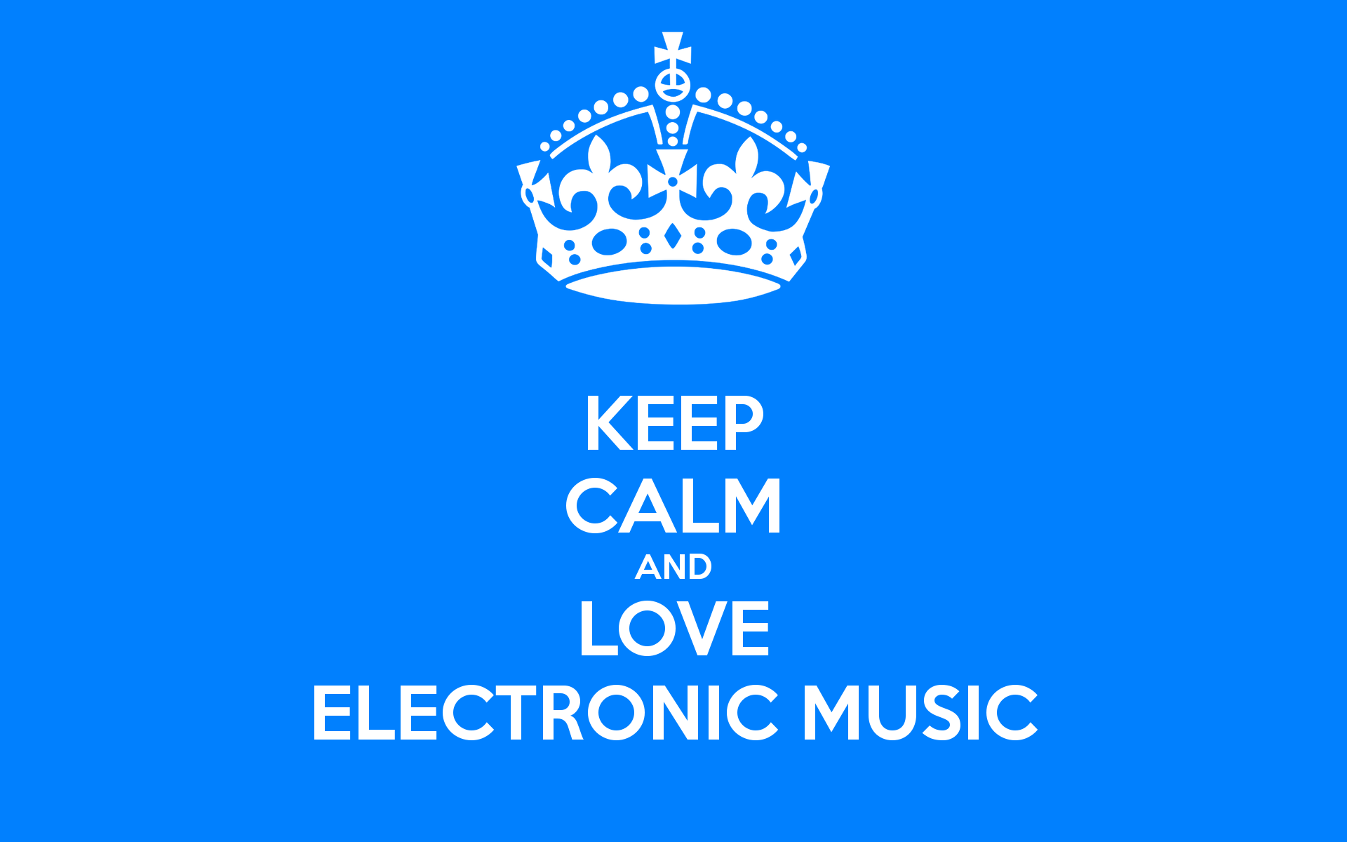 KEEP CALM AND LOVE ELECTRONIC MUSIC Poster