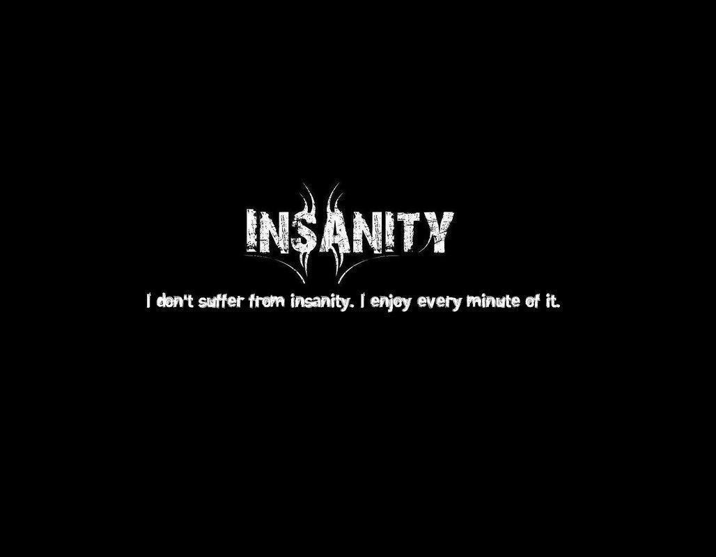 Insanity Wallpapers - Wallpaper Cave