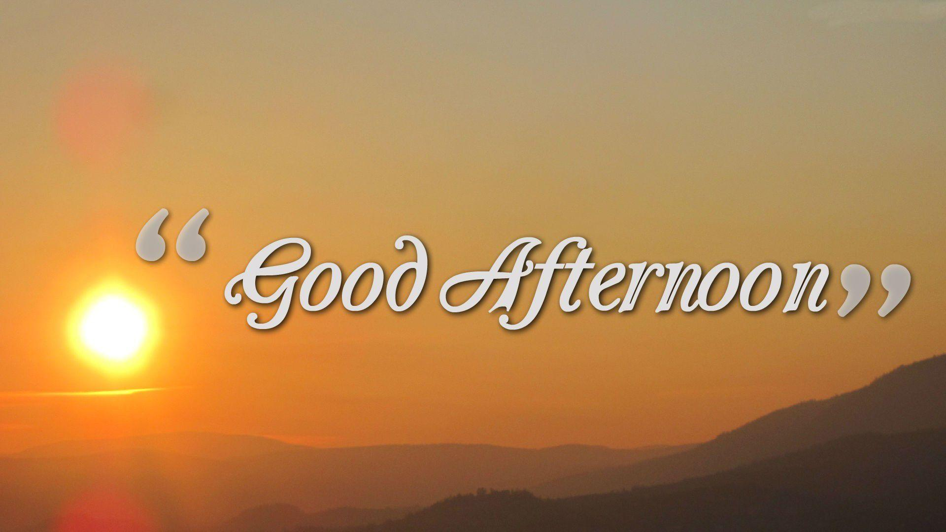 Best Good Afternoon Wallpapers Free Download Images