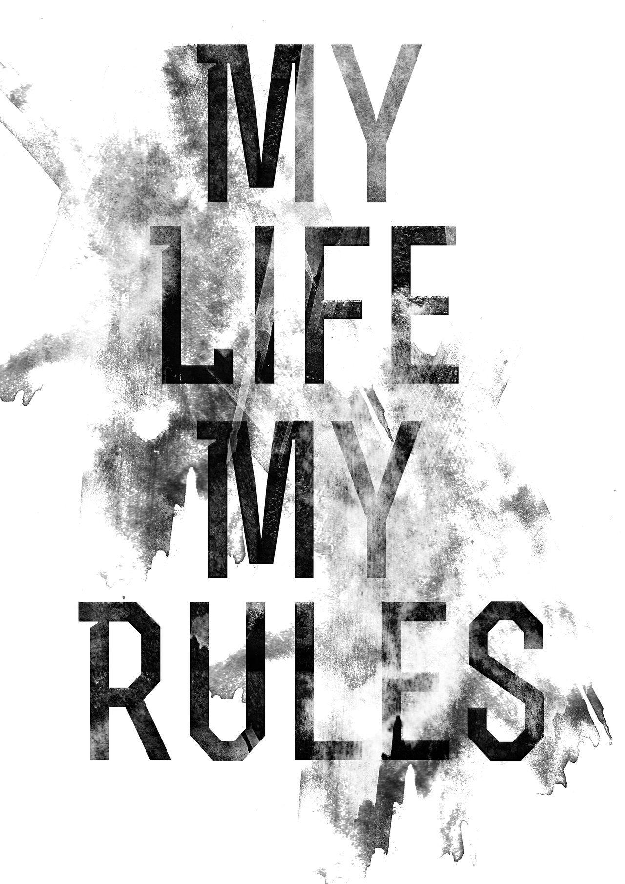 My Life My Rules Wallpapers Wallpaper Cave