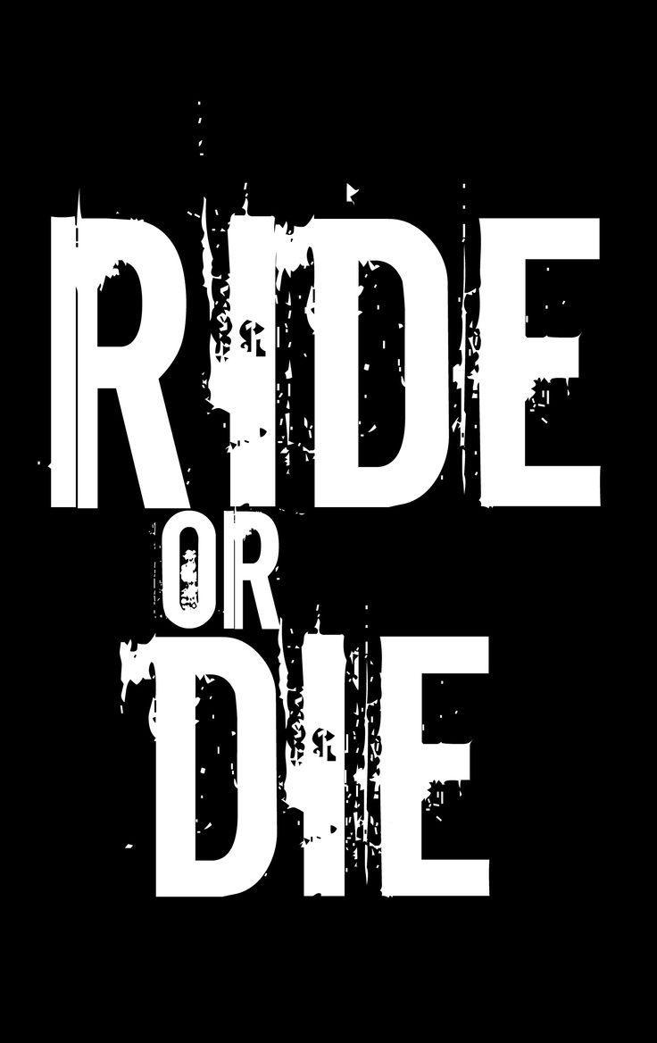 Best 25+ Ride or die ideas