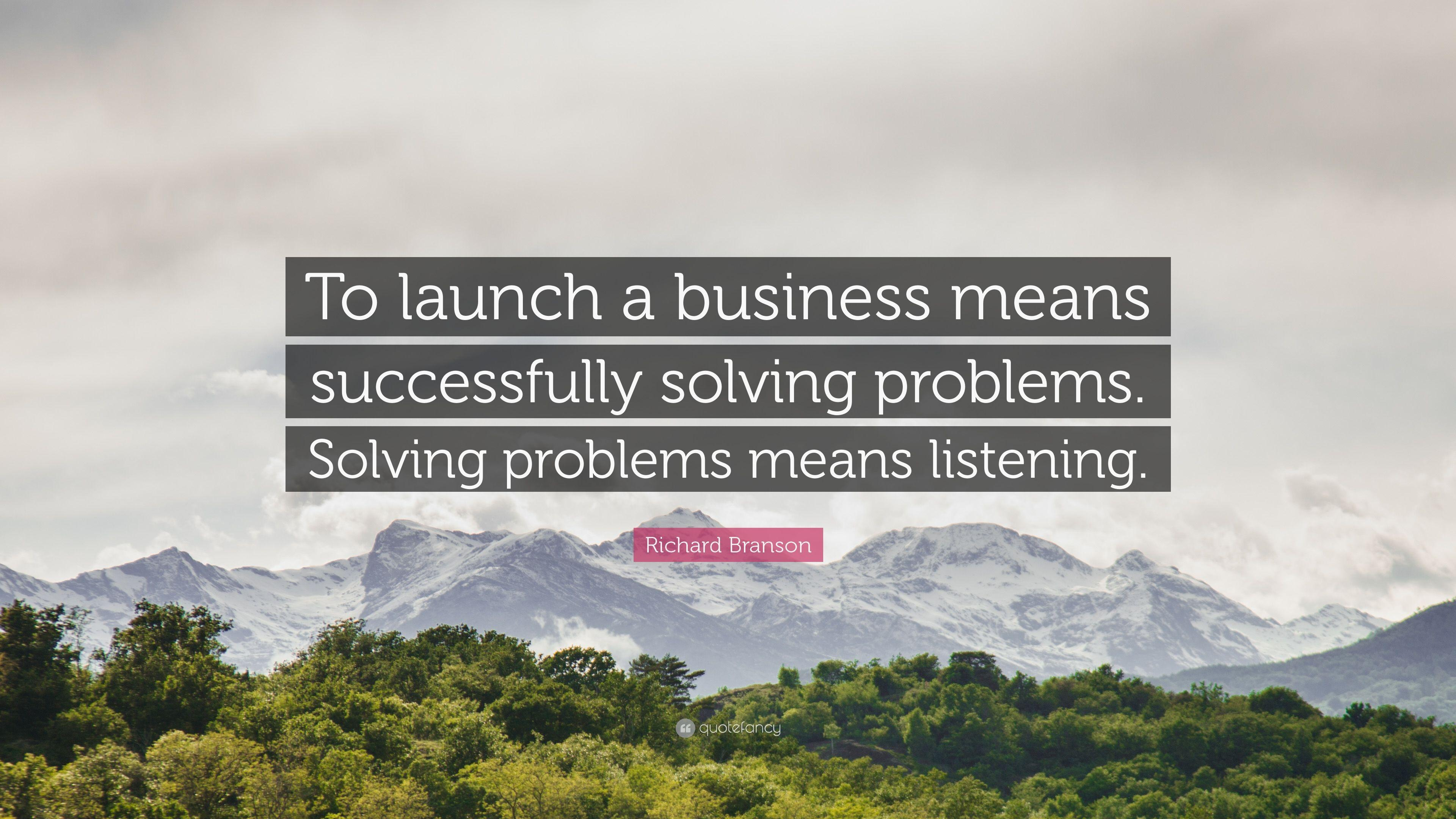"Richard Branson Quote: ""To launch a business means successfully ..."