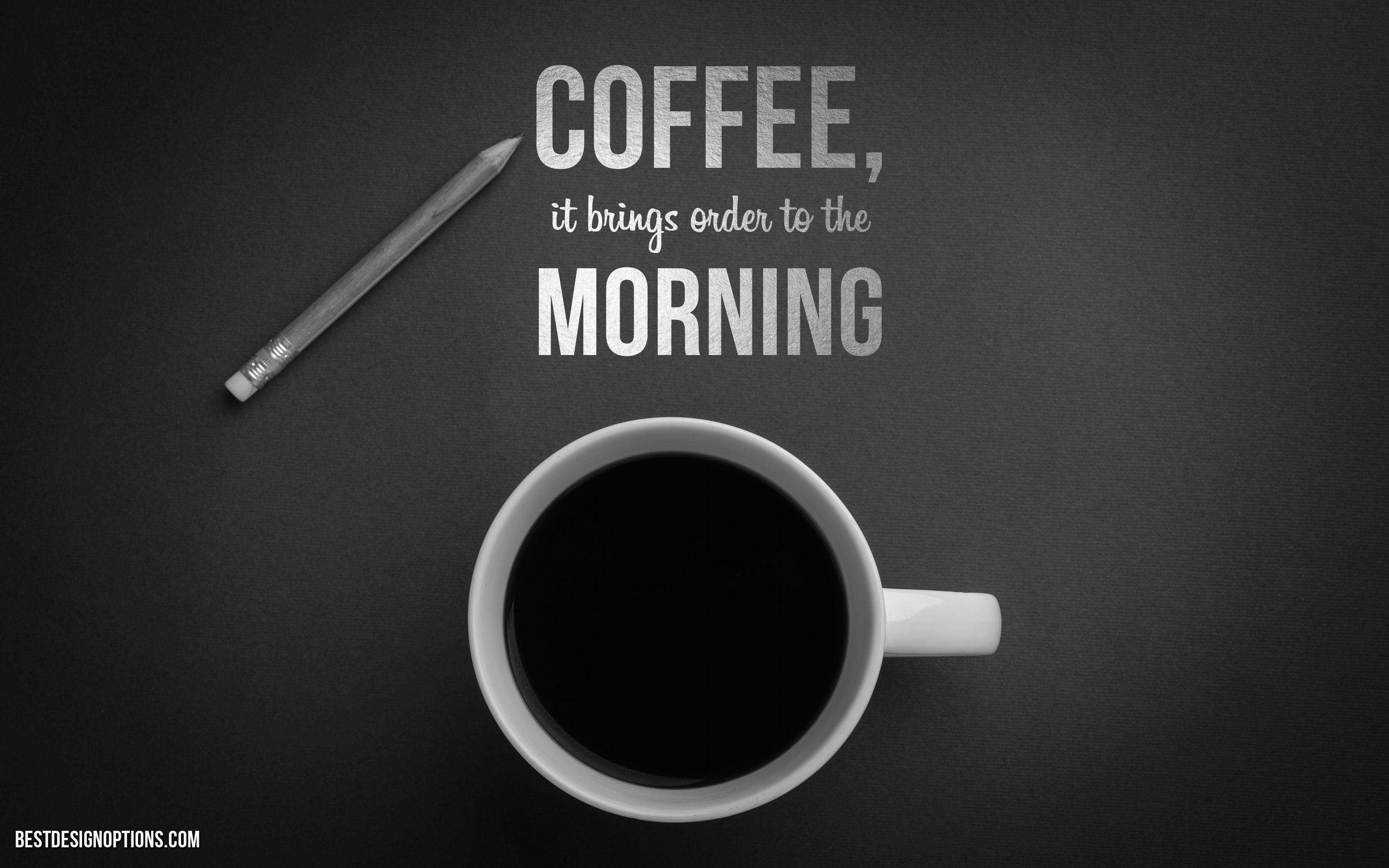 Coffee Quotes Wallpapers - Wallpaper Cave