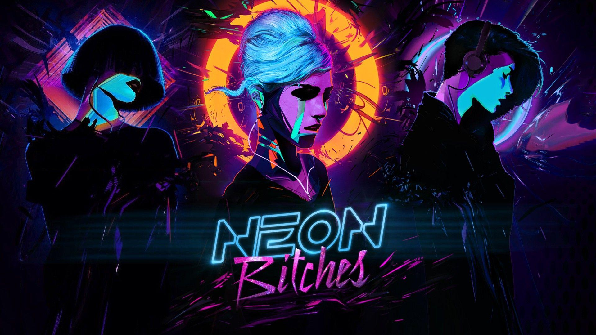 Download wallpapers neon, bitches, synthwave, bitch, girl, music
