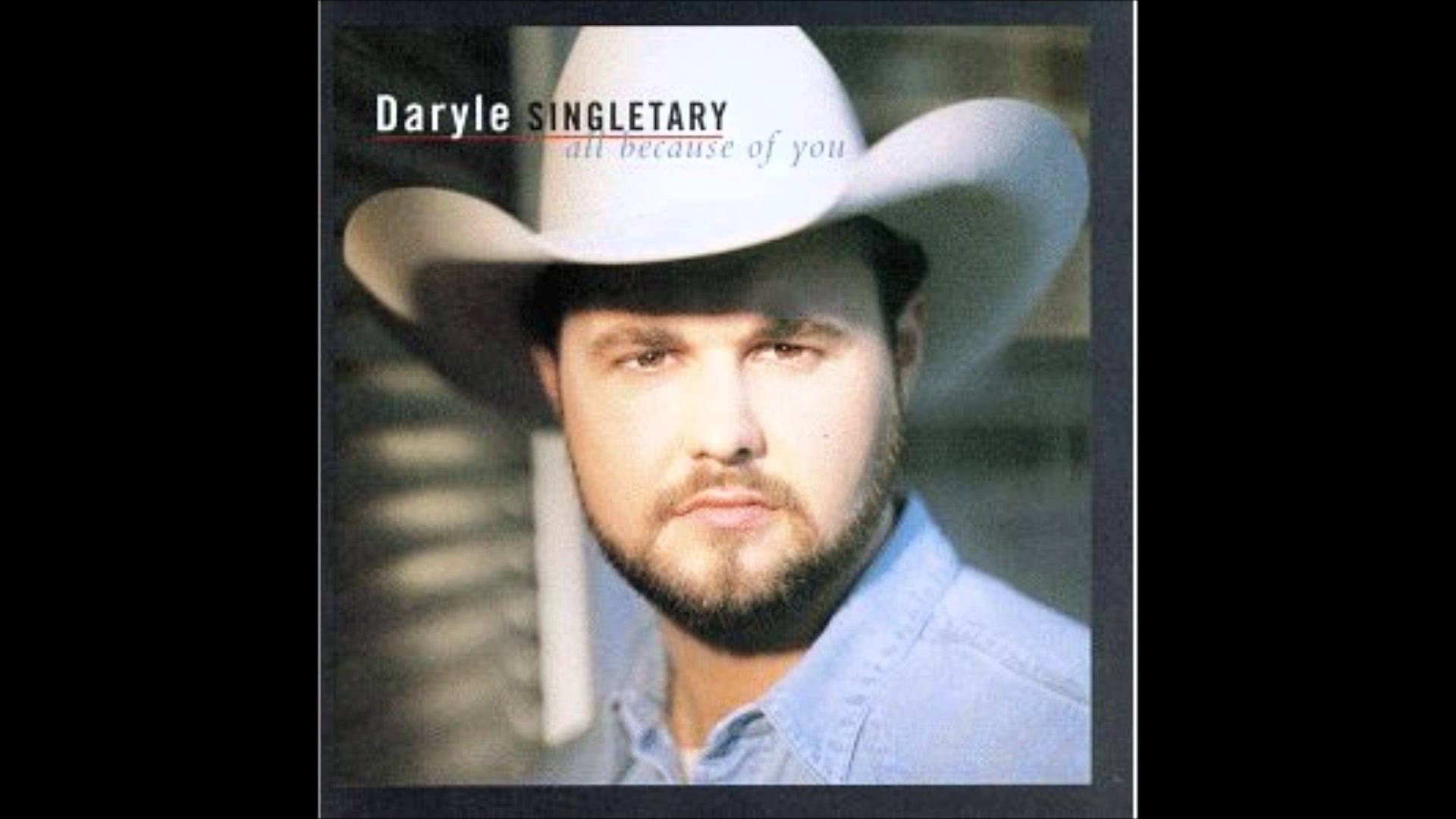 Daryle Singletary - All Because Of You - YouTube